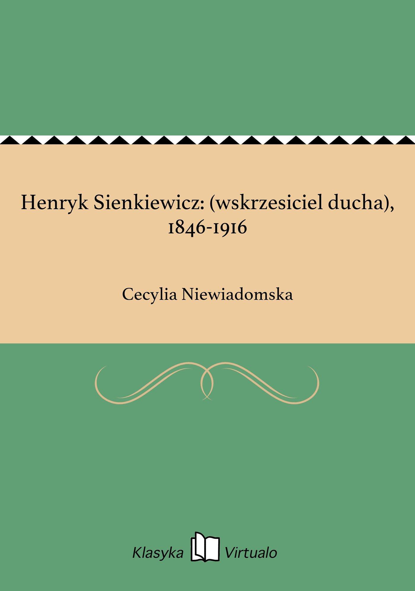Henryk Sienkiewicz: (wskrzesiciel ducha), 1846-1916 - Ebook (Książka na Kindle) do pobrania w formacie MOBI