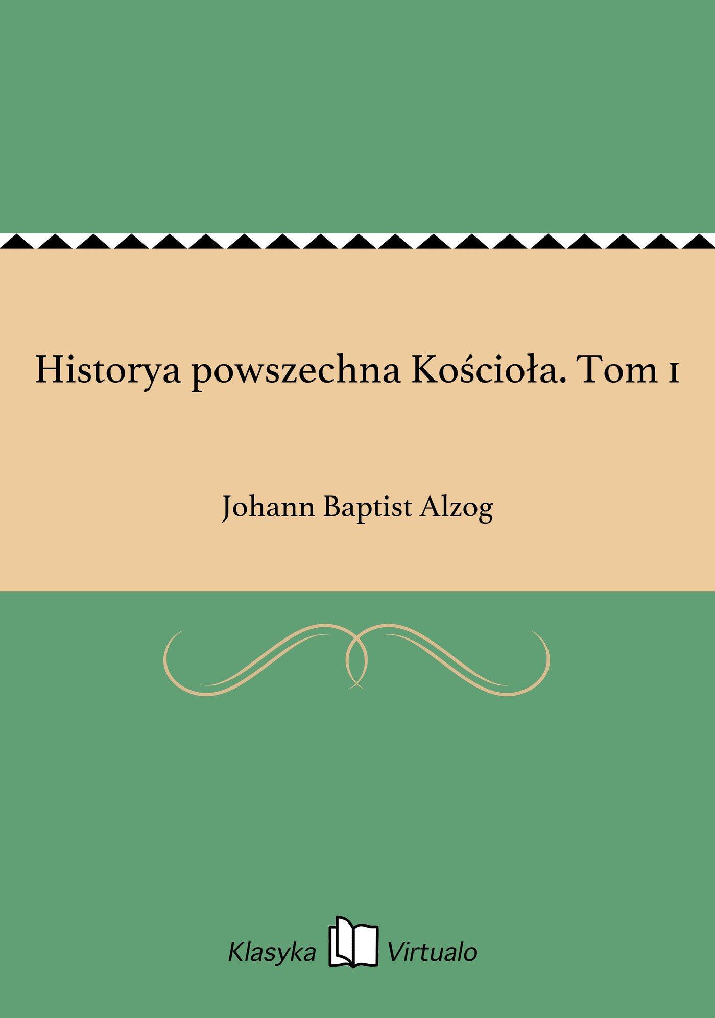 Historya powszechna Kościoła. Tom 1 - Ebook (Książka na Kindle) do pobrania w formacie MOBI