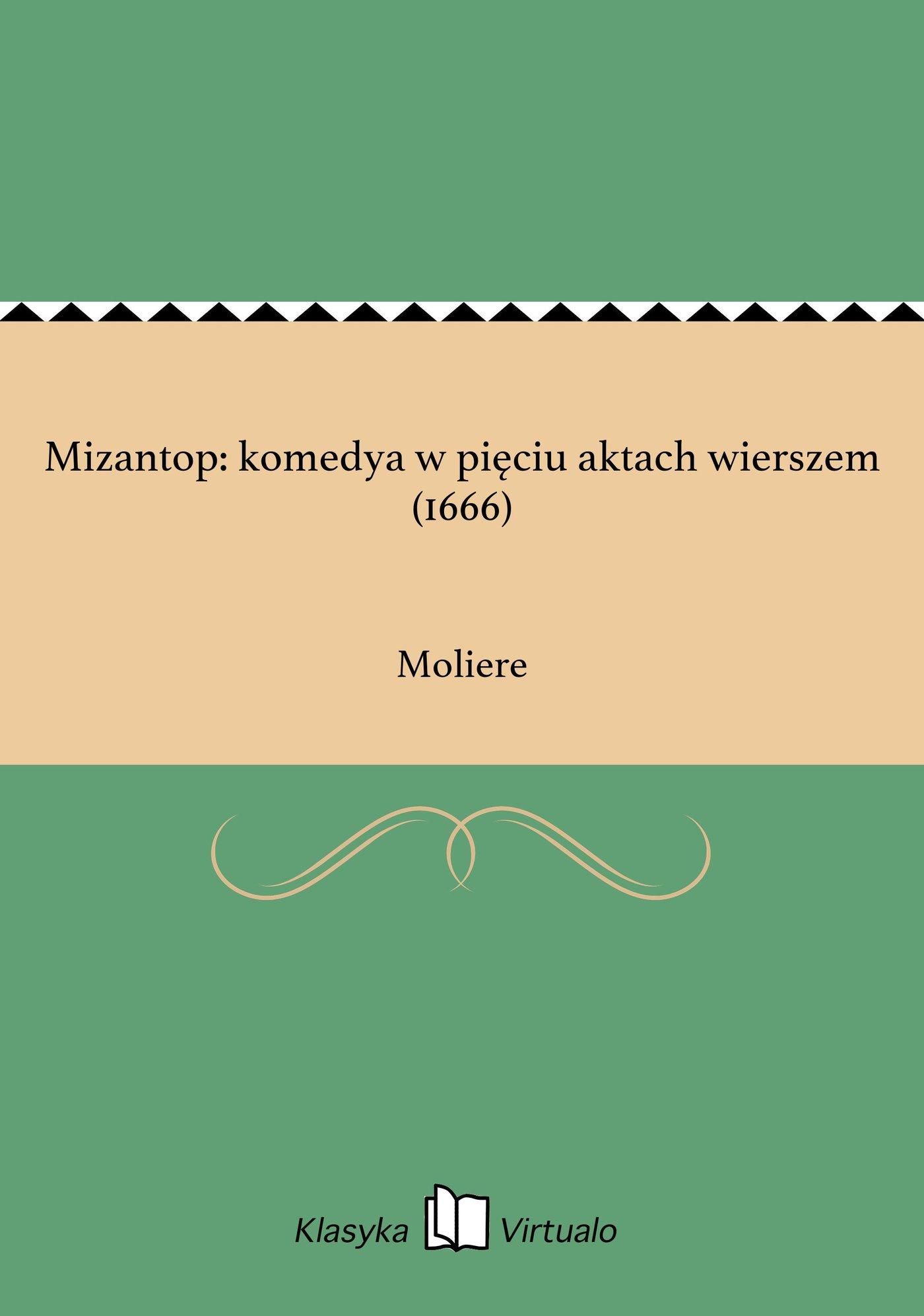 Mizantop: komedya w pięciu aktach wierszem (1666) - Ebook (Książka na Kindle) do pobrania w formacie MOBI