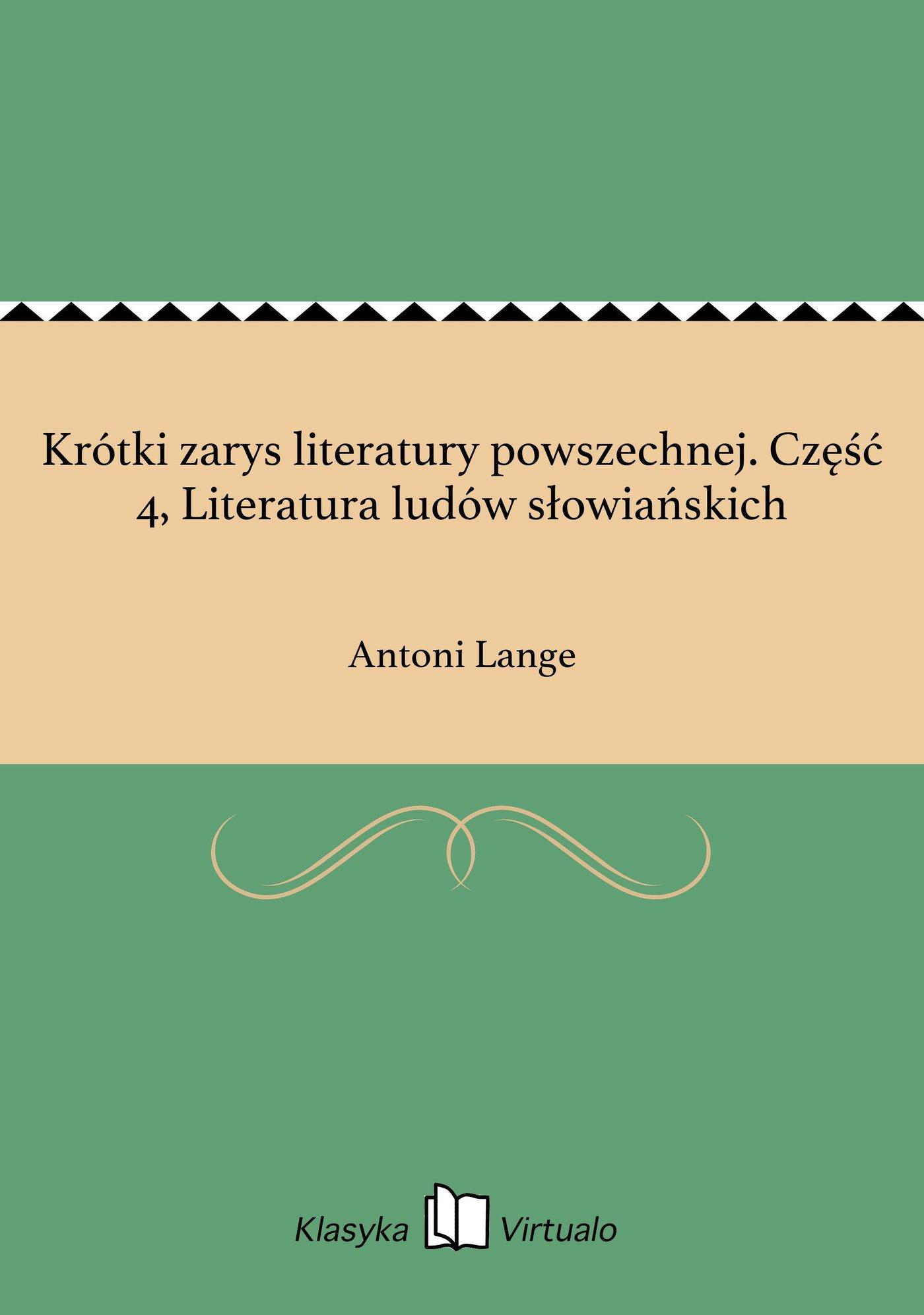 Krótki zarys literatury powszechnej. Część 4, Literatura ludów słowiańskich - Ebook (Książka na Kindle) do pobrania w formacie MOBI