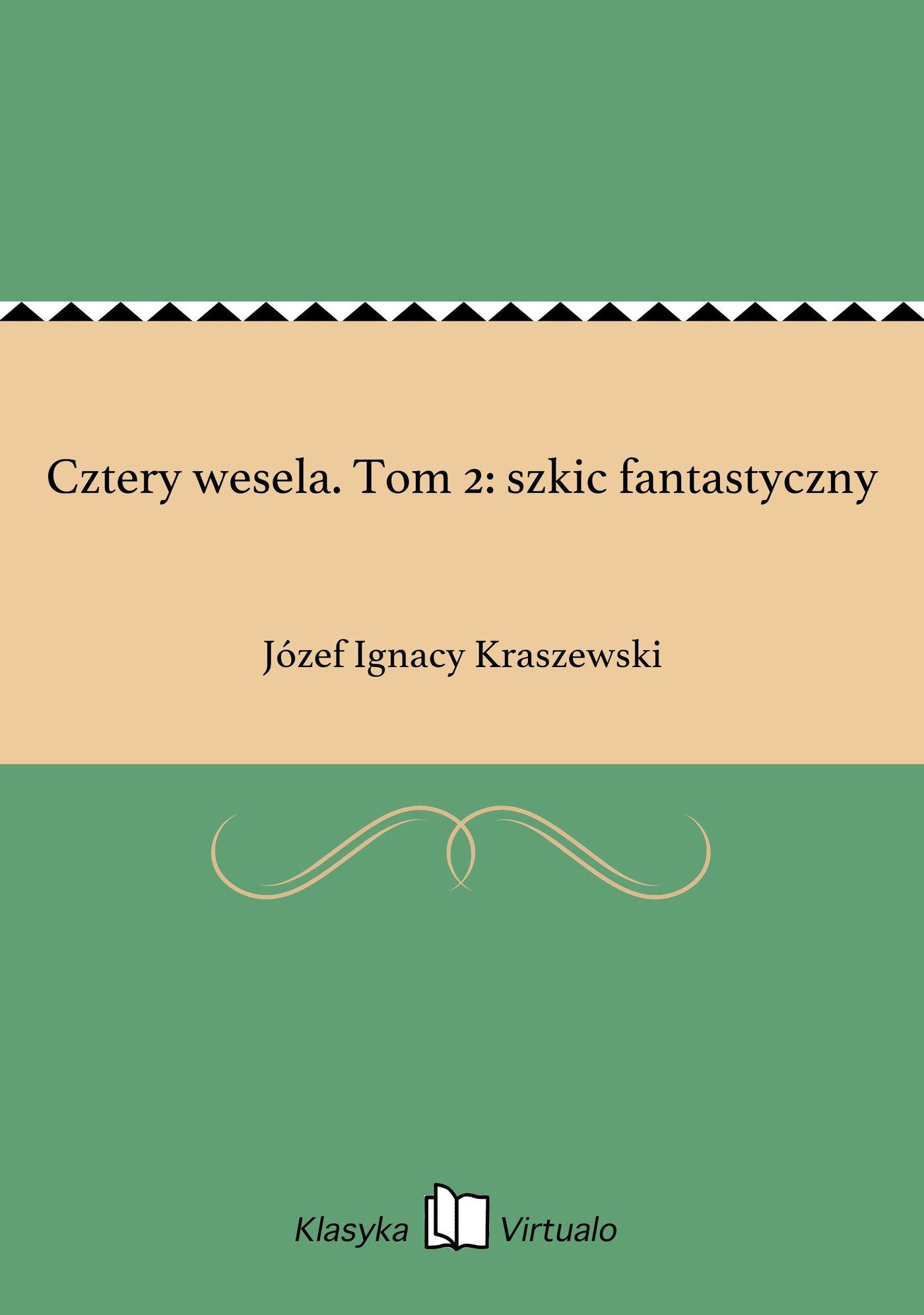 Cztery wesela. Tom 2: szkic fantastyczny - Ebook (Książka na Kindle) do pobrania w formacie MOBI