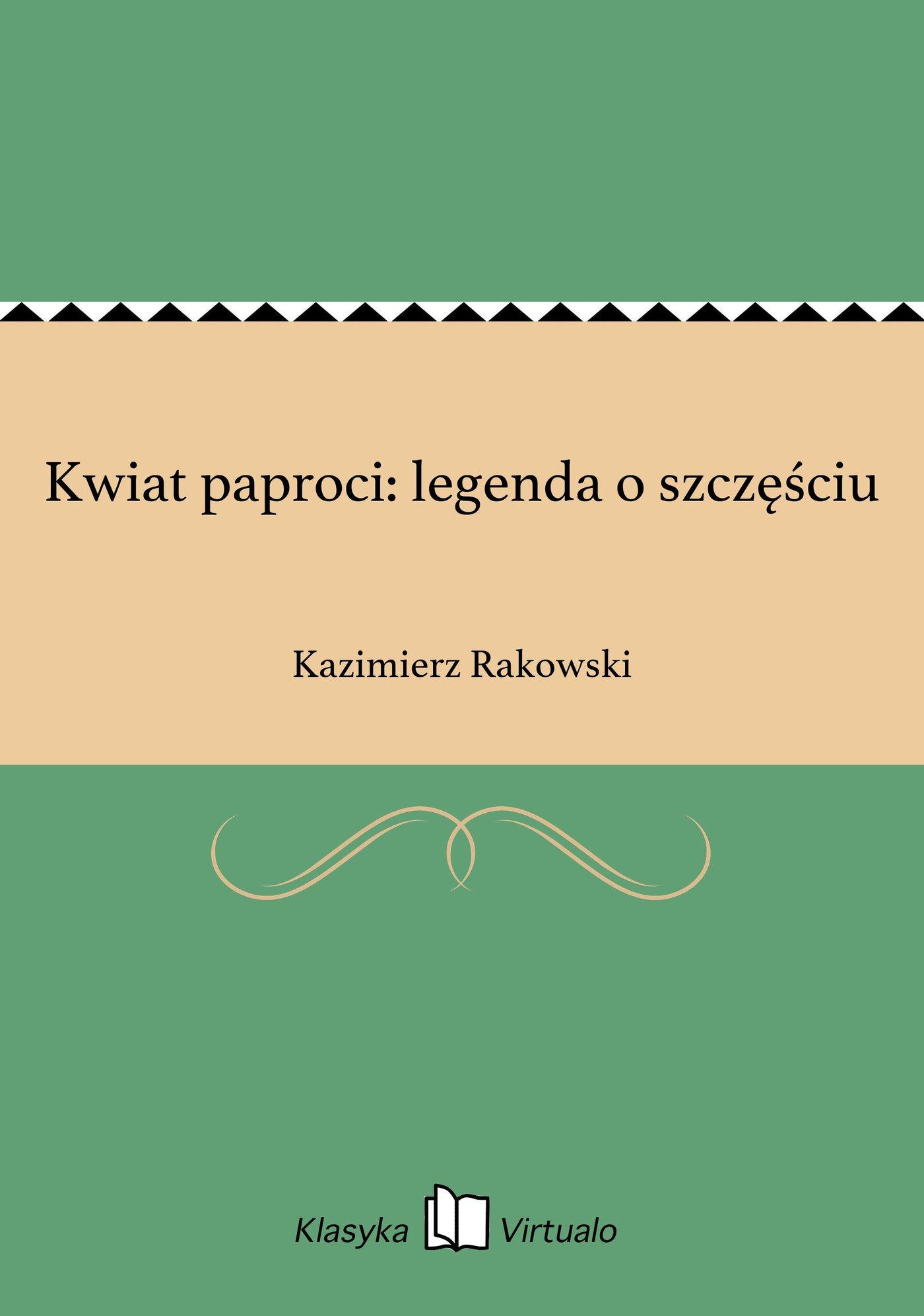 Kwiat paproci: legenda o szczęściu - Ebook (Książka na Kindle) do pobrania w formacie MOBI