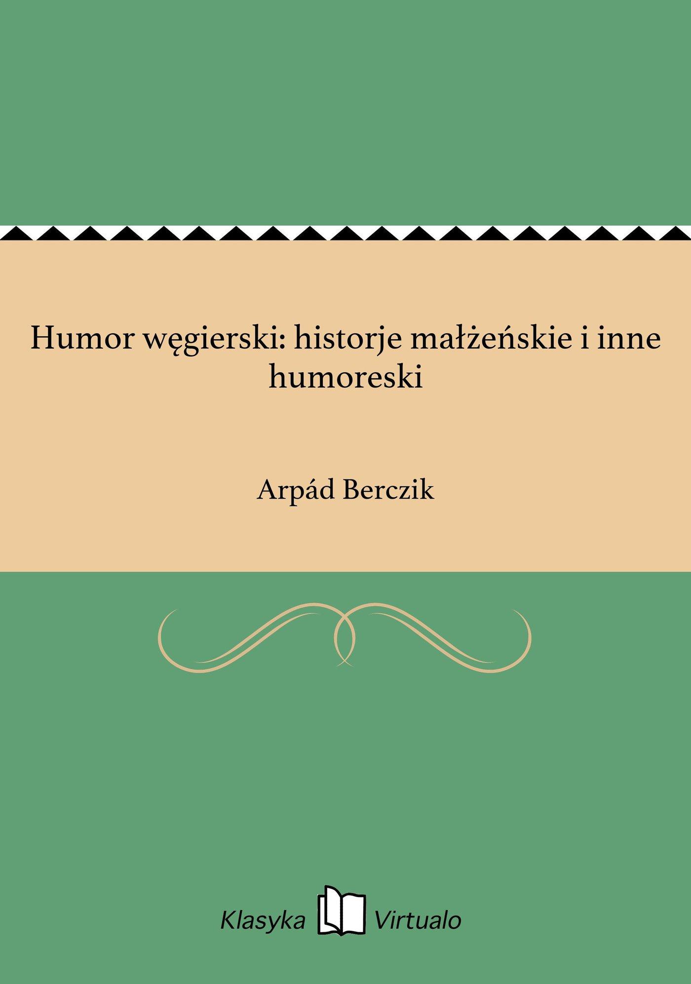 Humor węgierski: historje małżeńskie i inne humoreski - Ebook (Książka na Kindle) do pobrania w formacie MOBI