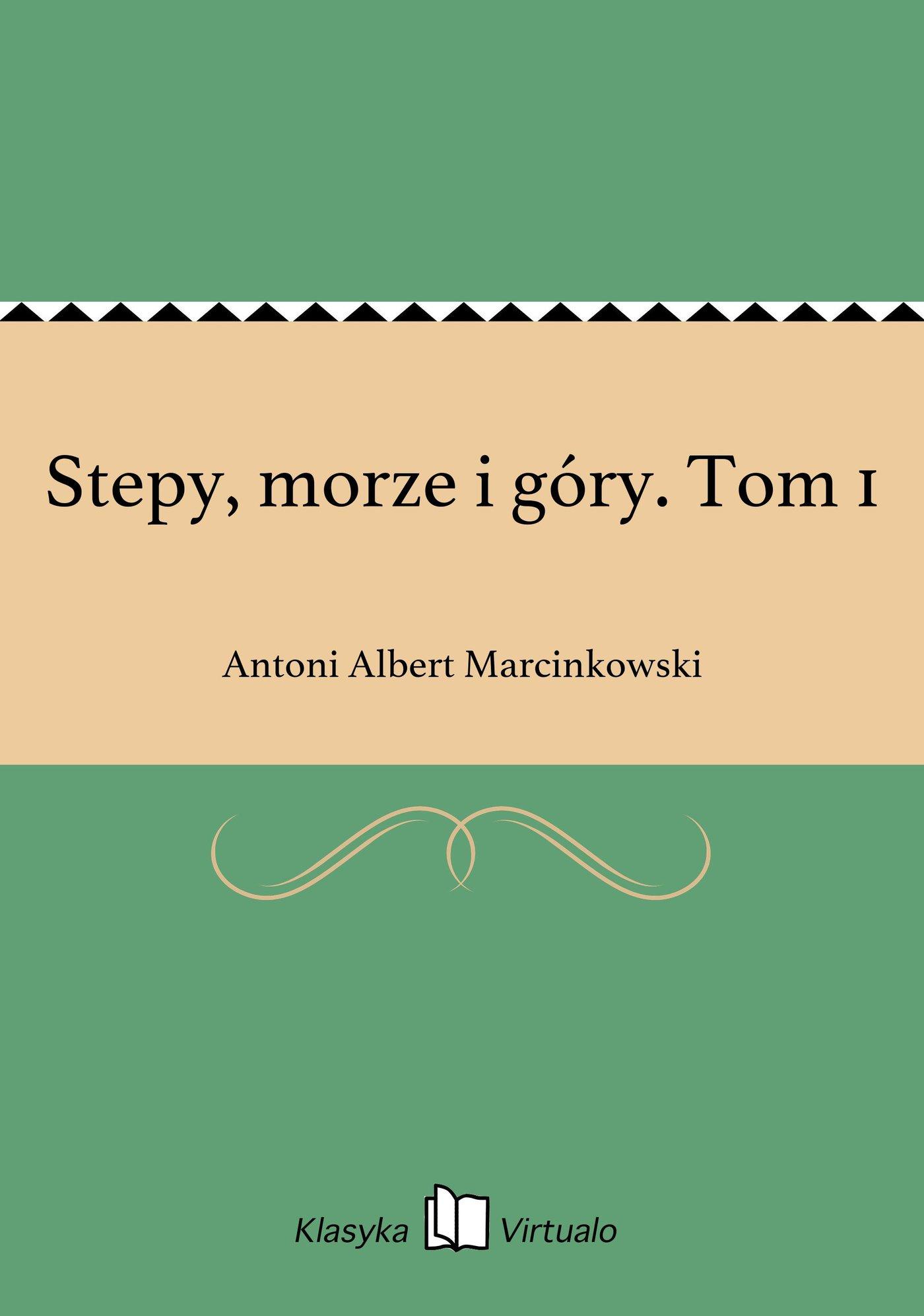 Stepy, morze i góry. Tom 1 - Ebook (Książka na Kindle) do pobrania w formacie MOBI