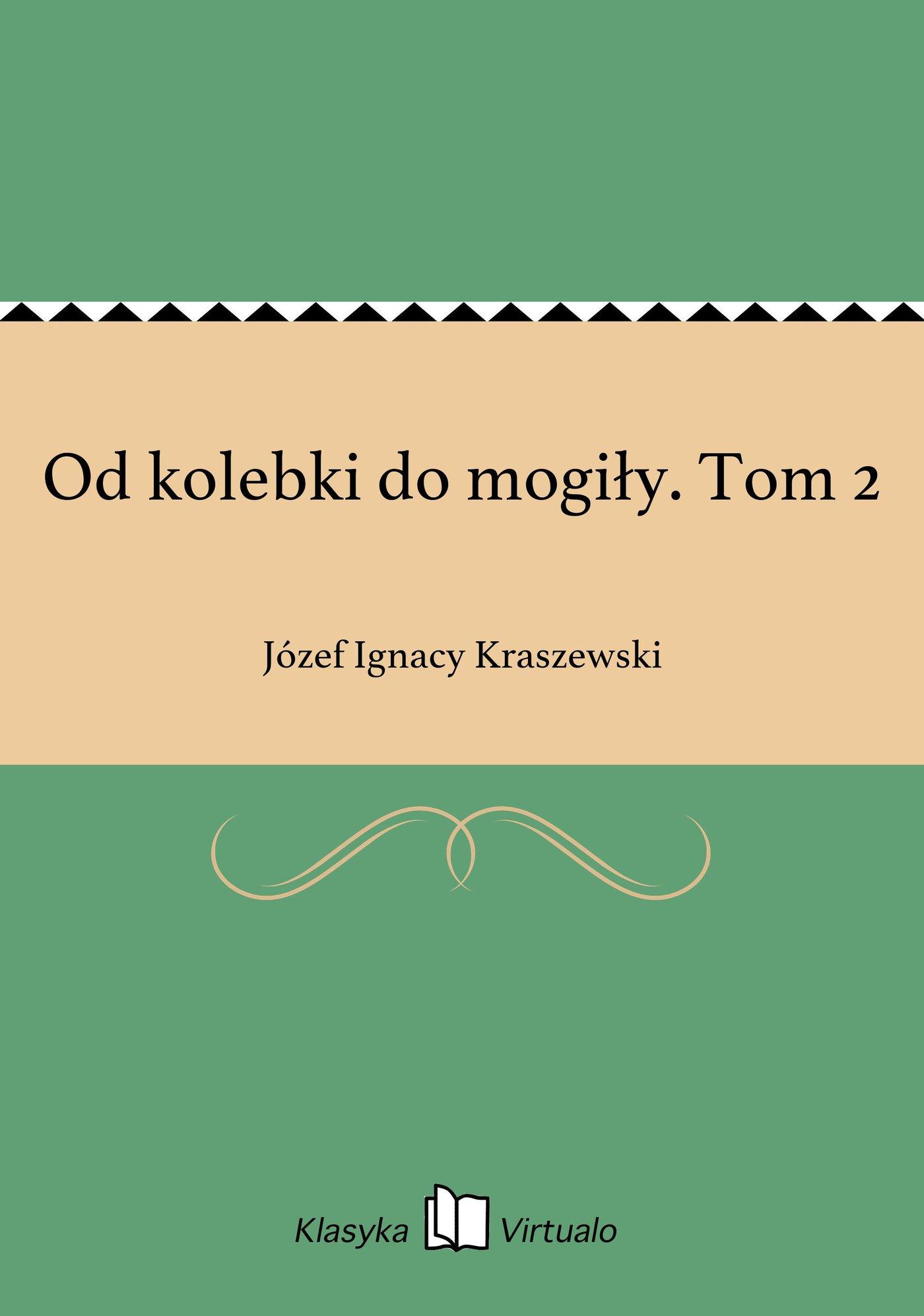 Od kolebki do mogiły. Tom 2 - Ebook (Książka na Kindle) do pobrania w formacie MOBI