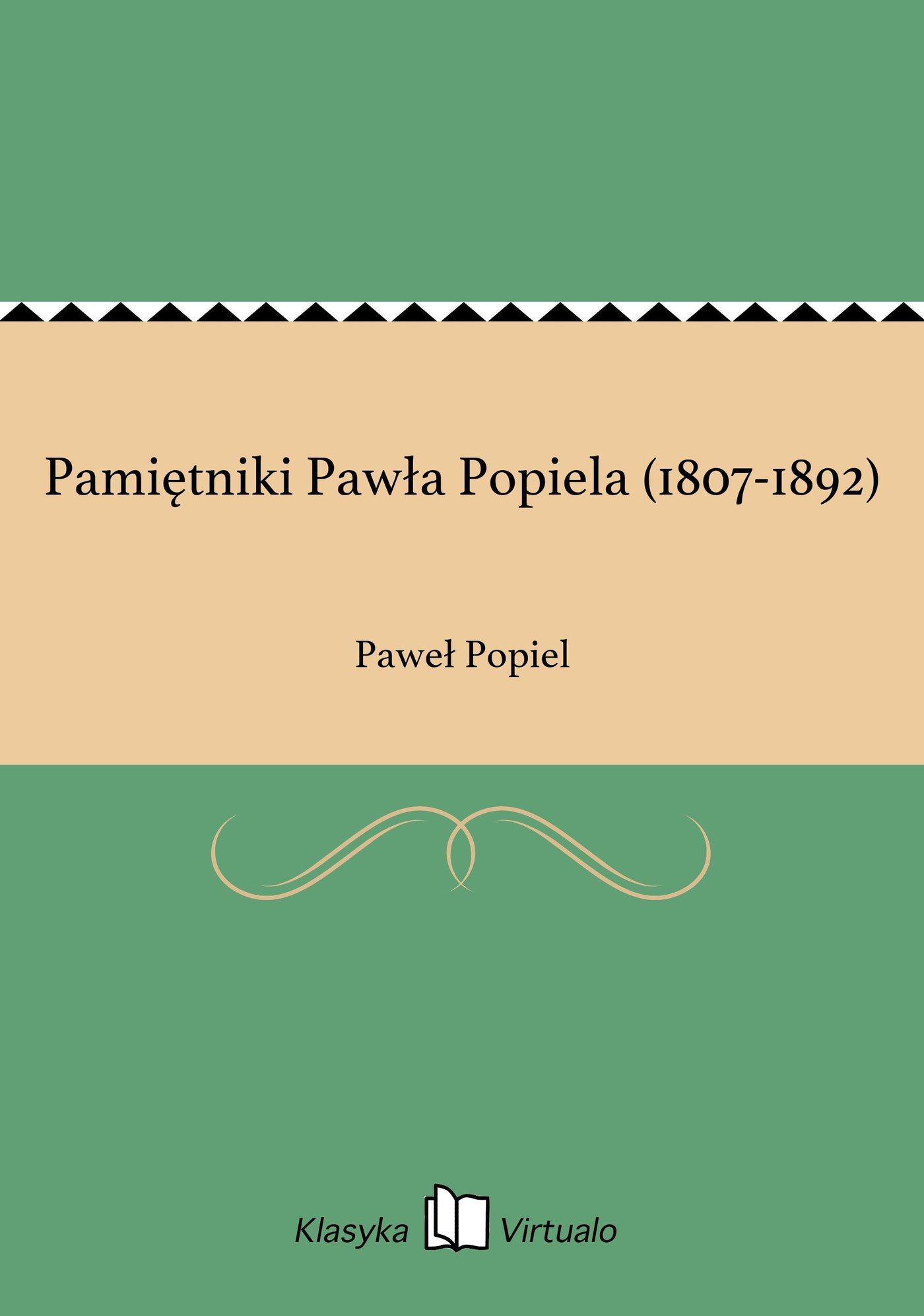 Pamiętniki Pawła Popiela (1807-1892) - Ebook (Książka na Kindle) do pobrania w formacie MOBI