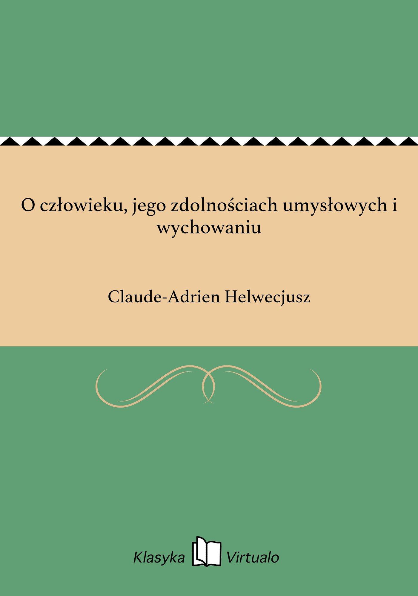 O człowieku, jego zdolnościach umysłowych i wychowaniu - Ebook (Książka na Kindle) do pobrania w formacie MOBI