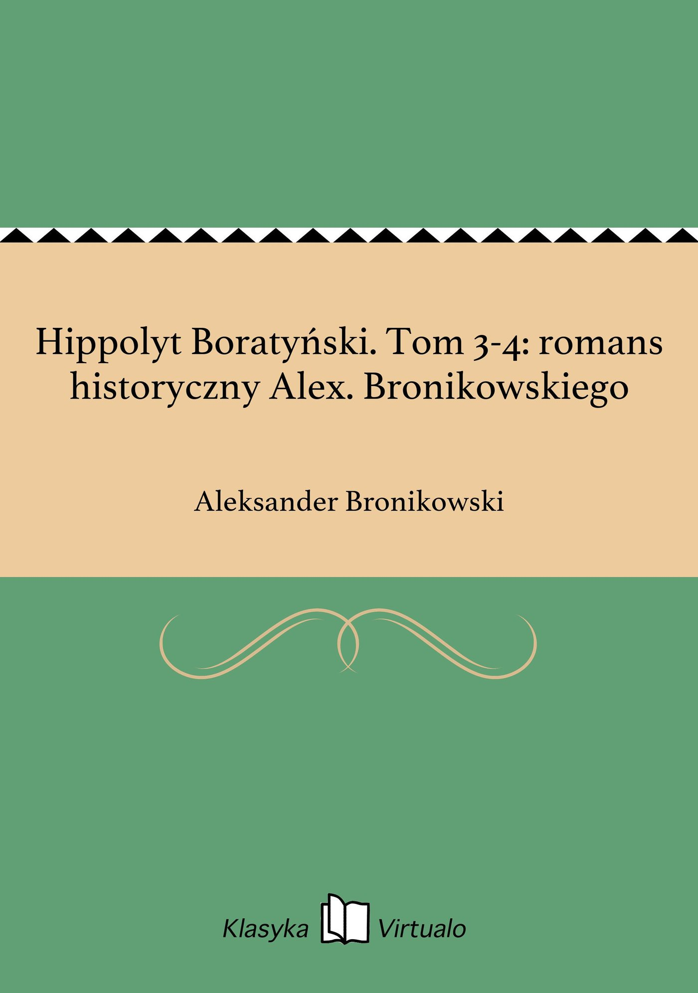 Hippolyt Boratyński. Tom 3-4: romans historyczny Alex. Bronikowskiego - Ebook (Książka na Kindle) do pobrania w formacie MOBI
