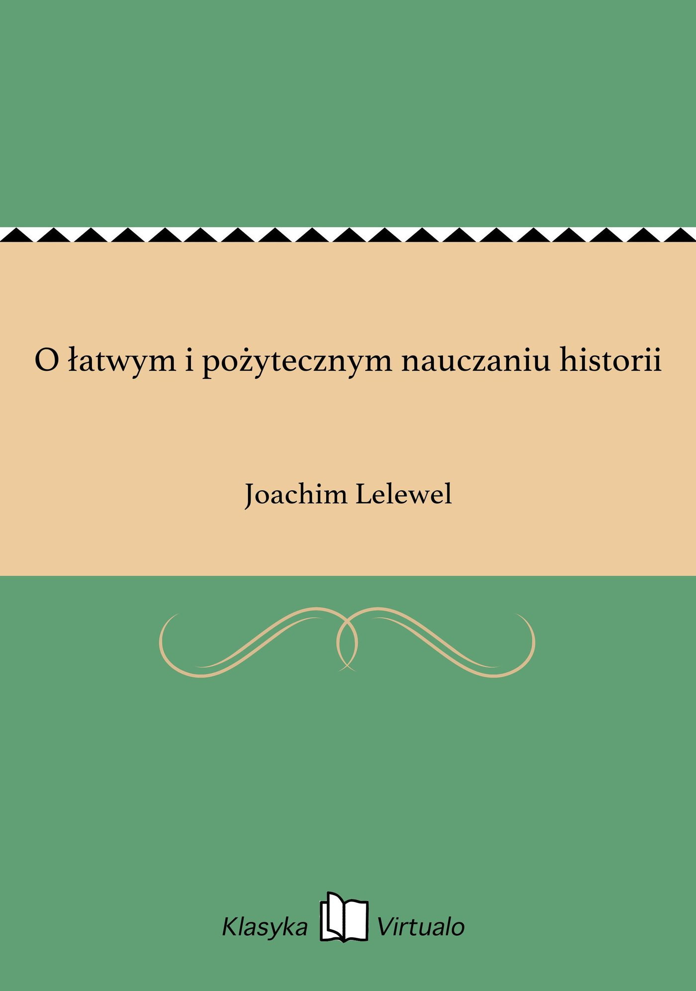 O łatwym i pożytecznym nauczaniu historii - Ebook (Książka na Kindle) do pobrania w formacie MOBI