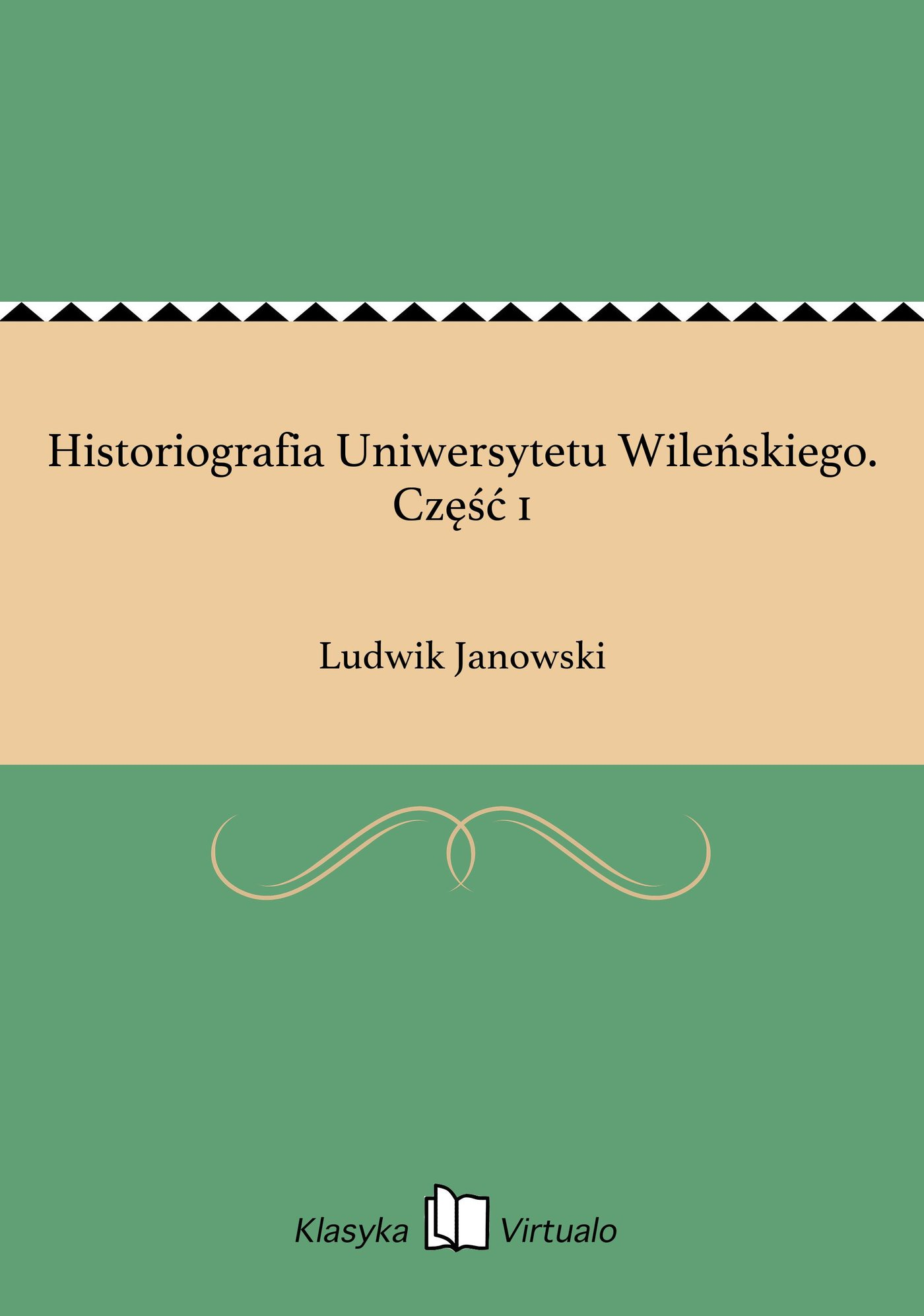 Historiografia Uniwersytetu Wileńskiego. Część 1 - Ebook (Książka na Kindle) do pobrania w formacie MOBI