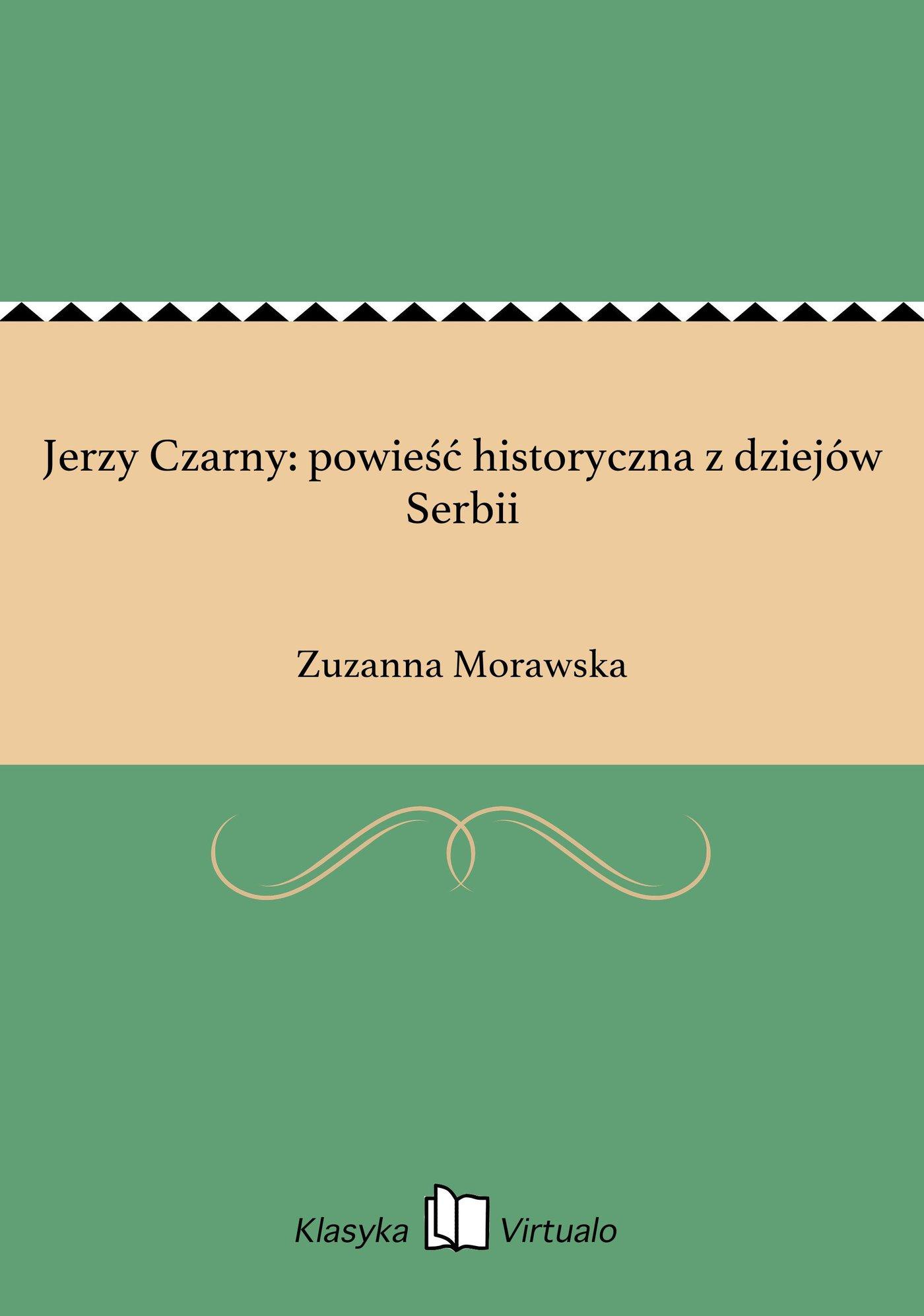 Jerzy Czarny: powieść historyczna z dziejów Serbii - Ebook (Książka na Kindle) do pobrania w formacie MOBI