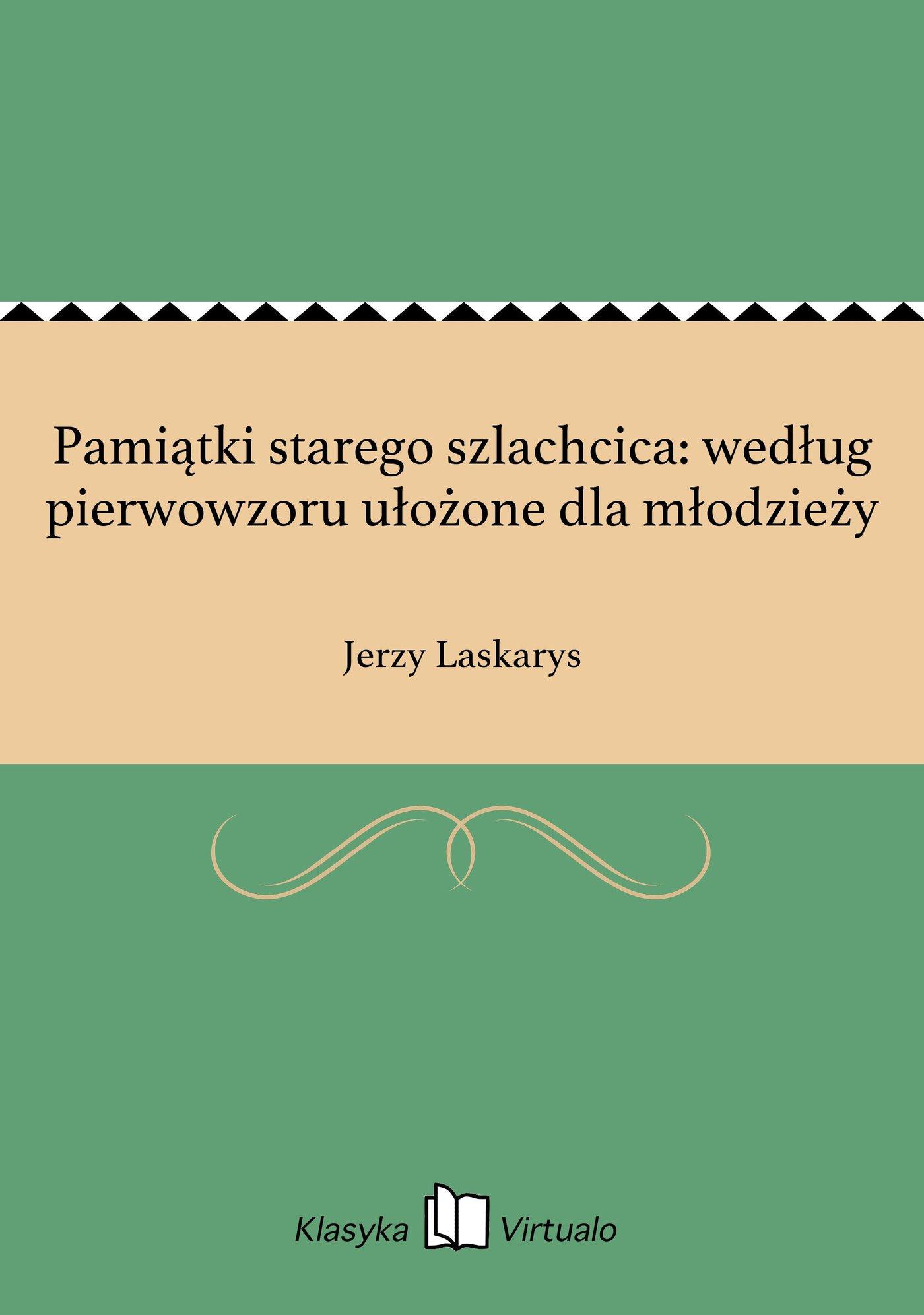 Pamiątki starego szlachcica: według pierwowzoru ułożone dla młodzieży - Ebook (Książka na Kindle) do pobrania w formacie MOBI
