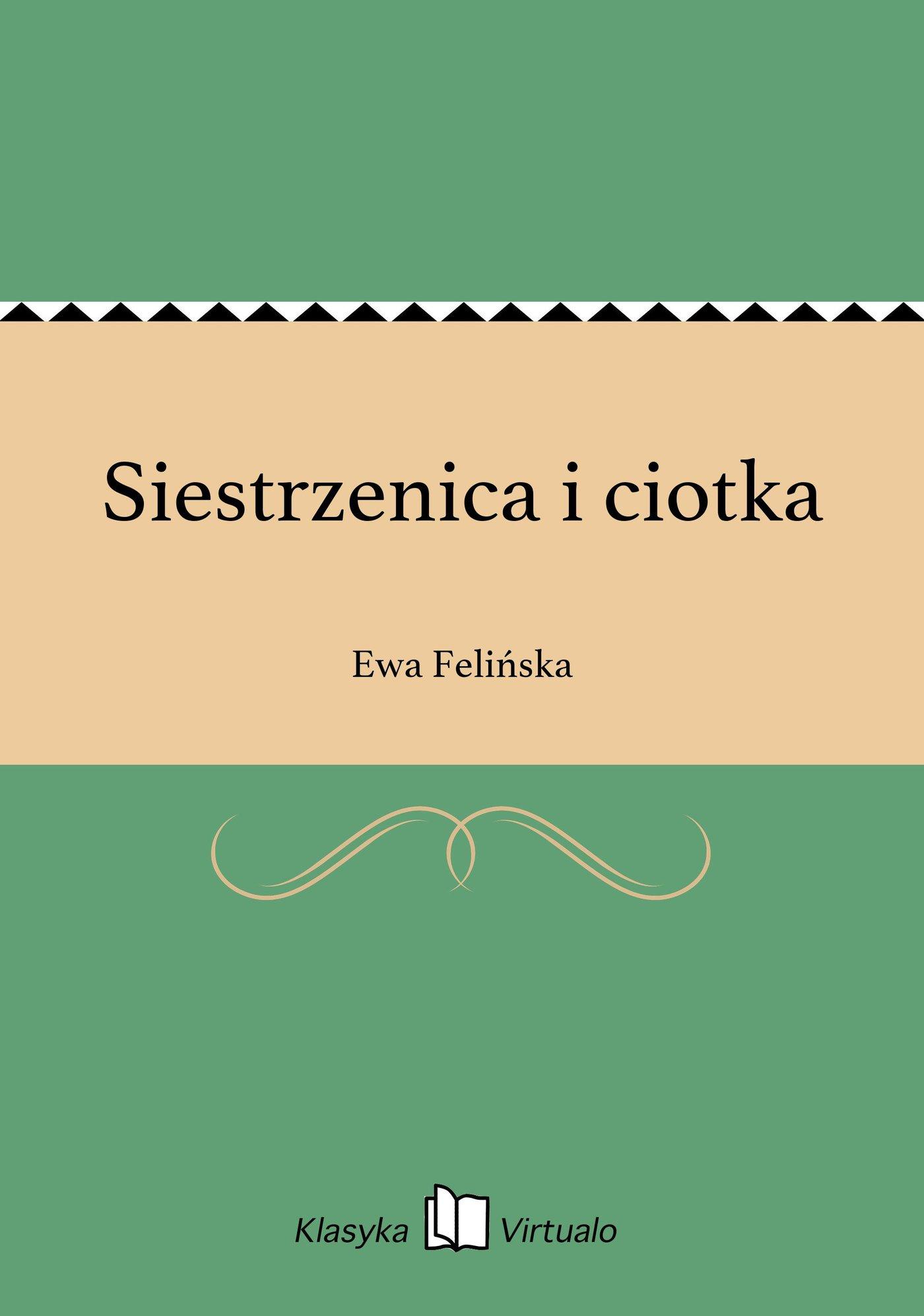 Siestrzenica i ciotka - Ebook (Książka na Kindle) do pobrania w formacie MOBI