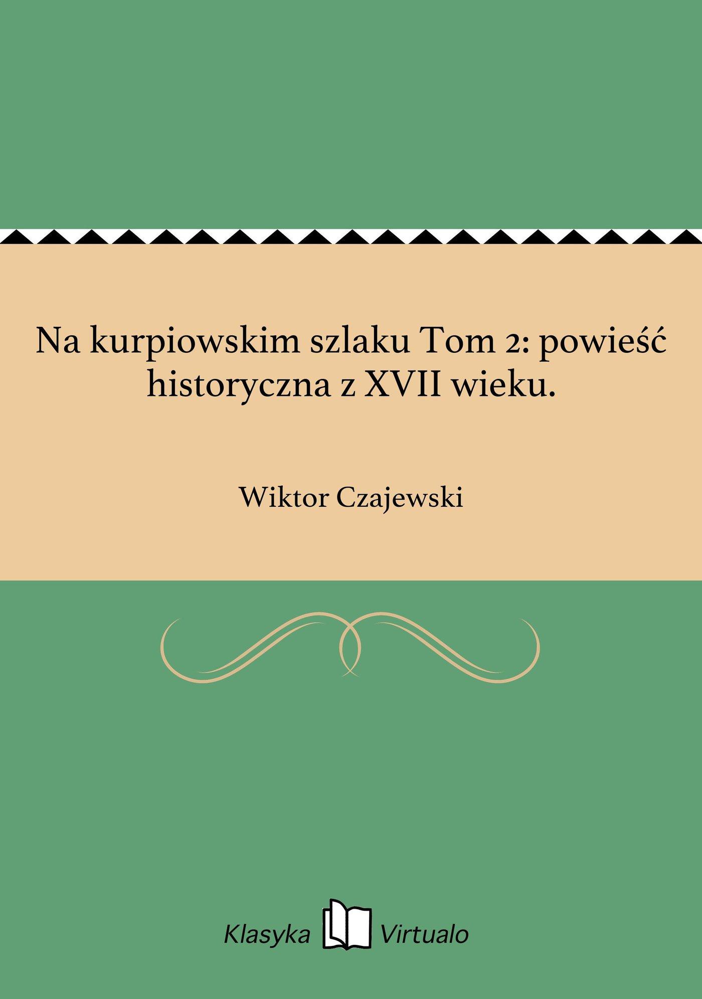 Na kurpiowskim szlaku Tom 2: powieść historyczna z XVII wieku. - Ebook (Książka na Kindle) do pobrania w formacie MOBI