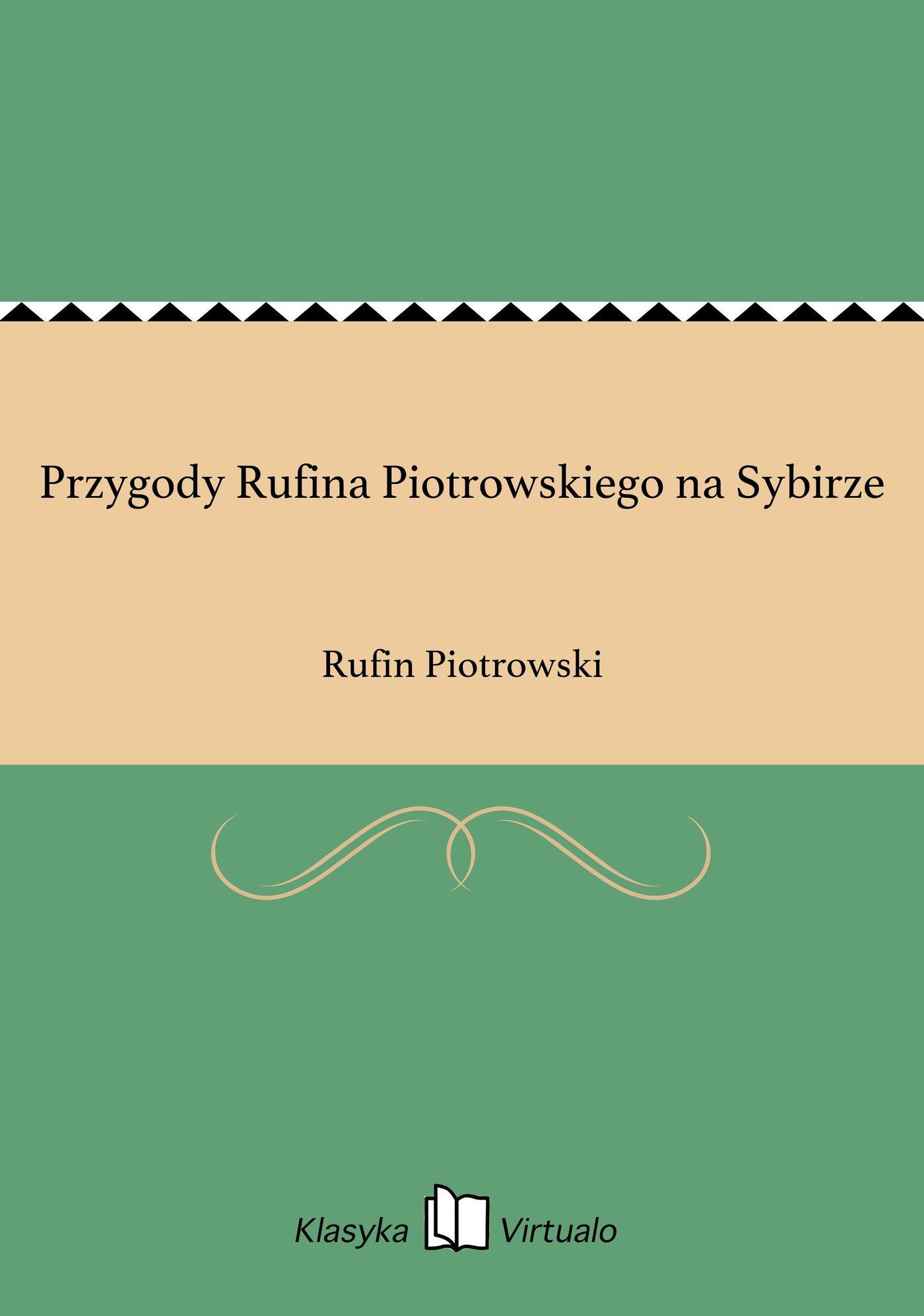Przygody Rufina Piotrowskiego na Sybirze - Ebook (Książka na Kindle) do pobrania w formacie MOBI