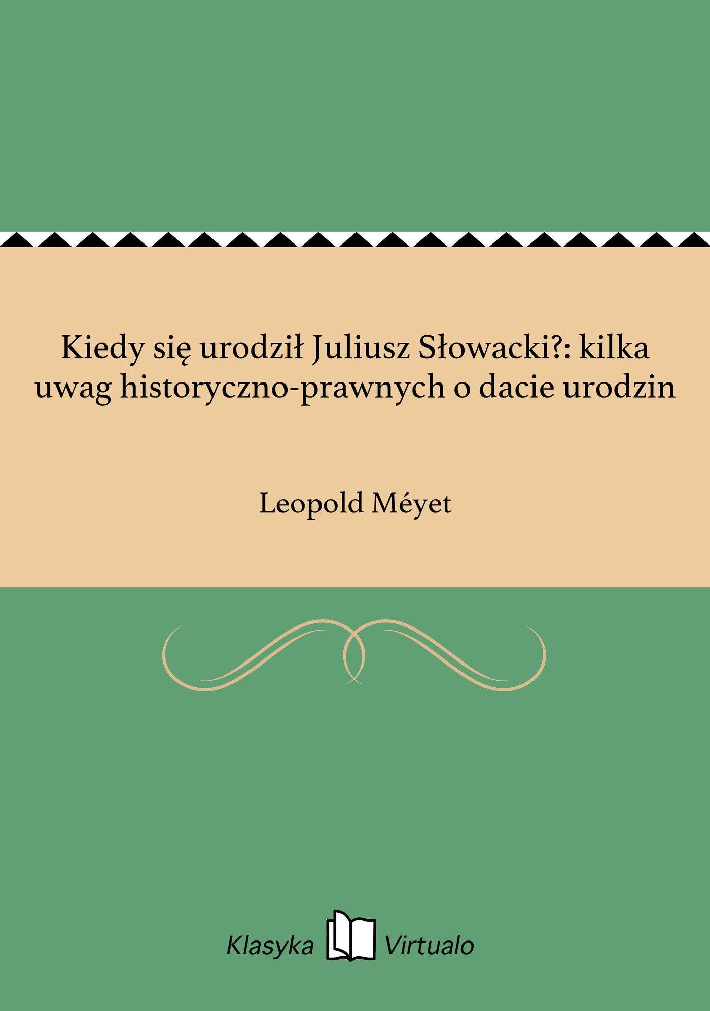 Kiedy się urodził Juliusz Słowacki?: kilka uwag historyczno-prawnych o dacie urodzin - Ebook (Książka na Kindle) do pobrania w formacie MOBI