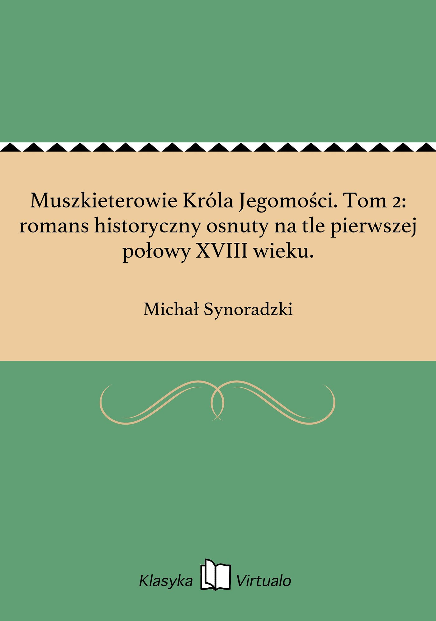 Muszkieterowie Króla Jegomości. Tom 2: romans historyczny osnuty na tle pierwszej połowy XVIII wieku. - Ebook (Książka na Kindle) do pobrania w formacie MOBI