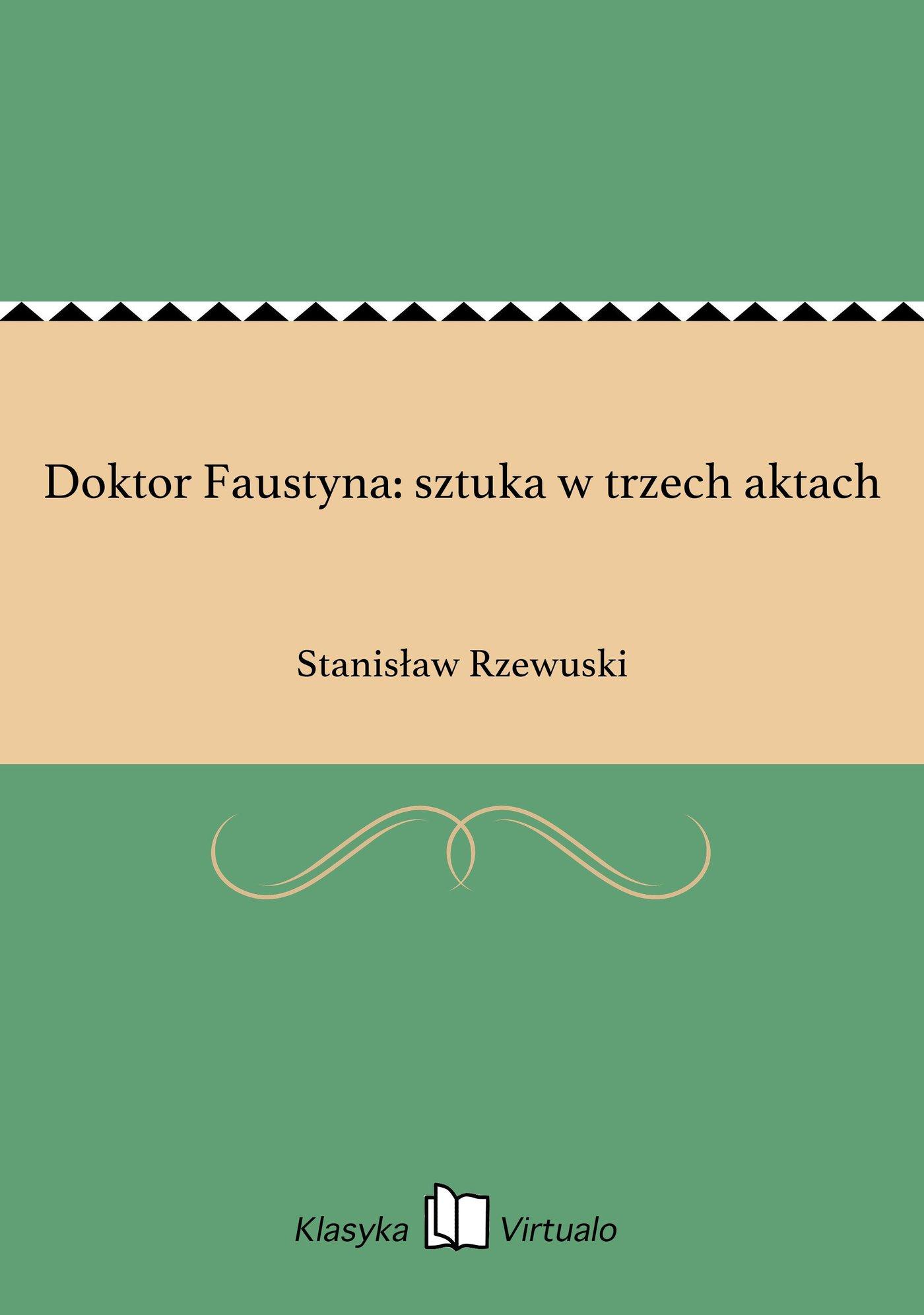 Doktor Faustyna: sztuka w trzech aktach - Ebook (Książka na Kindle) do pobrania w formacie MOBI