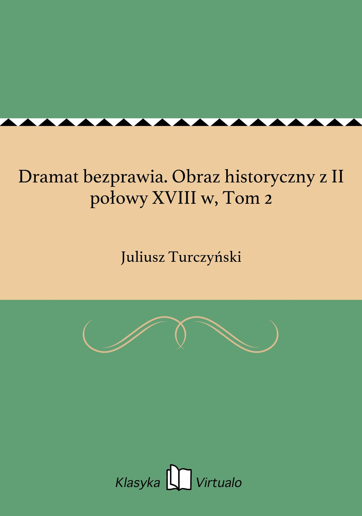 Dramat bezprawia. Obraz historyczny z II połowy XVIII w, Tom 2 - Ebook (Książka na Kindle) do pobrania w formacie MOBI