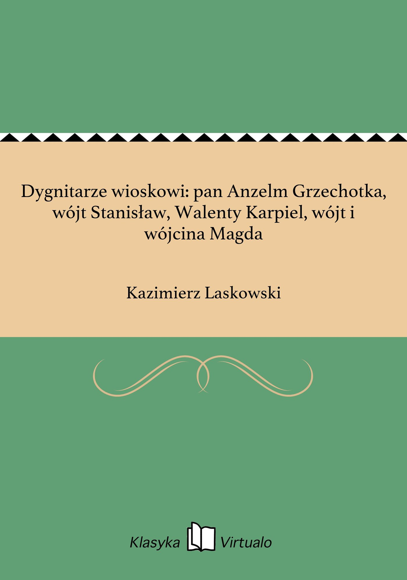 Dygnitarze wioskowi: pan Anzelm Grzechotka, wójt Stanisław, Walenty Karpiel, wójt i wójcina Magda - Ebook (Książka na Kindle) do pobrania w formacie MOBI