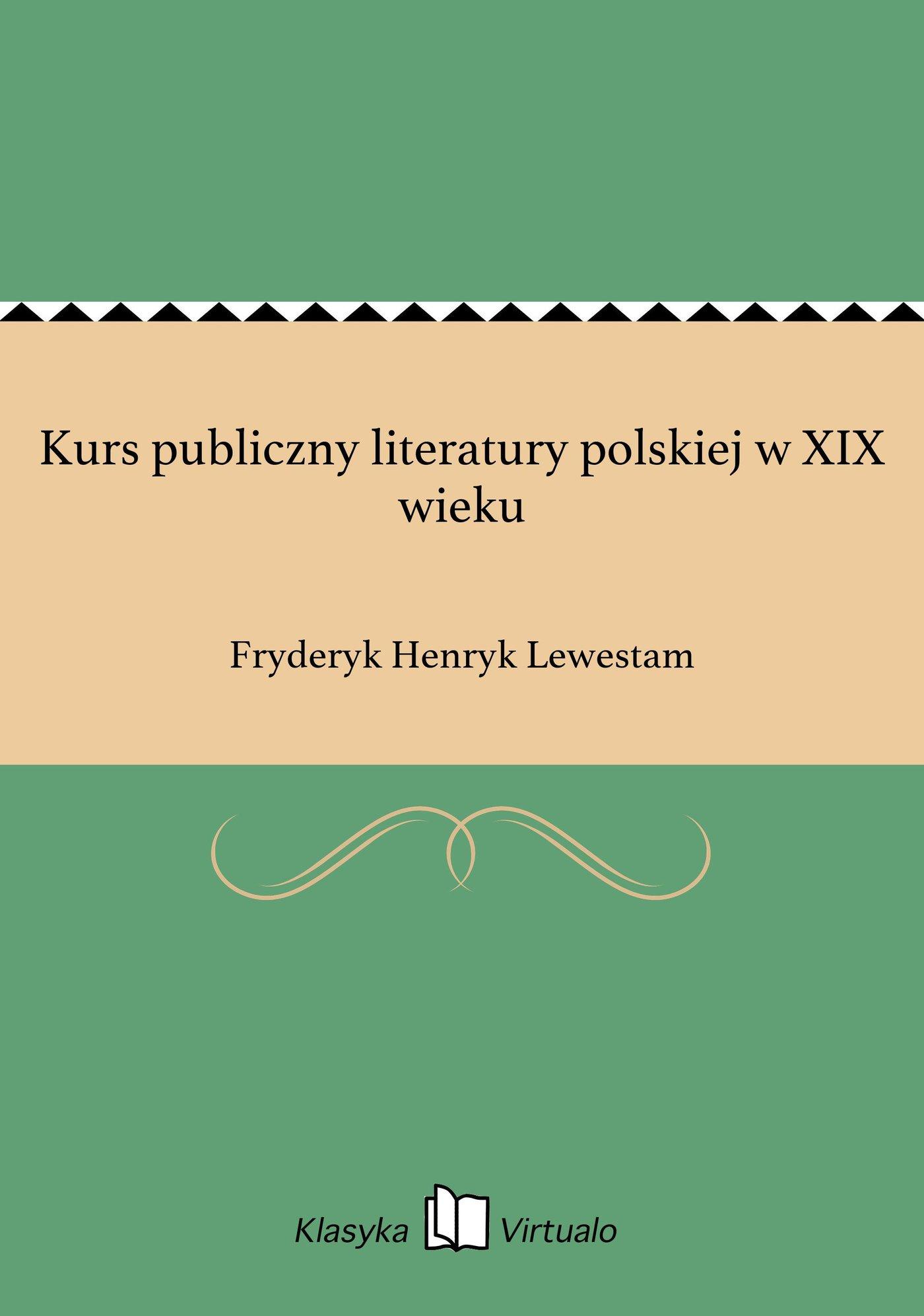 Kurs publiczny literatury polskiej w XIX wieku - Ebook (Książka na Kindle) do pobrania w formacie MOBI