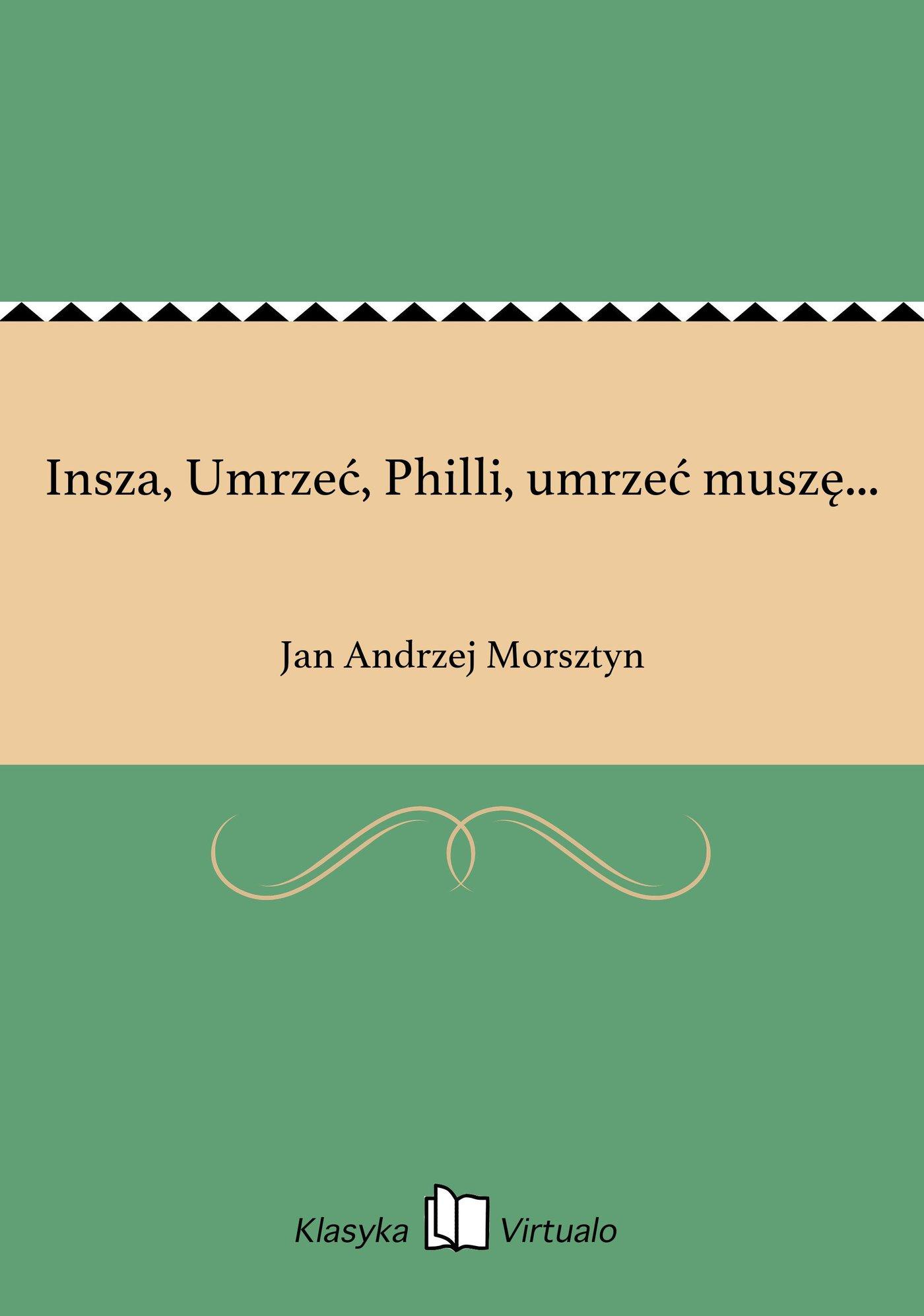 Insza, Umrzeć, Philli, umrzeć muszę... - Ebook (Książka na Kindle) do pobrania w formacie MOBI