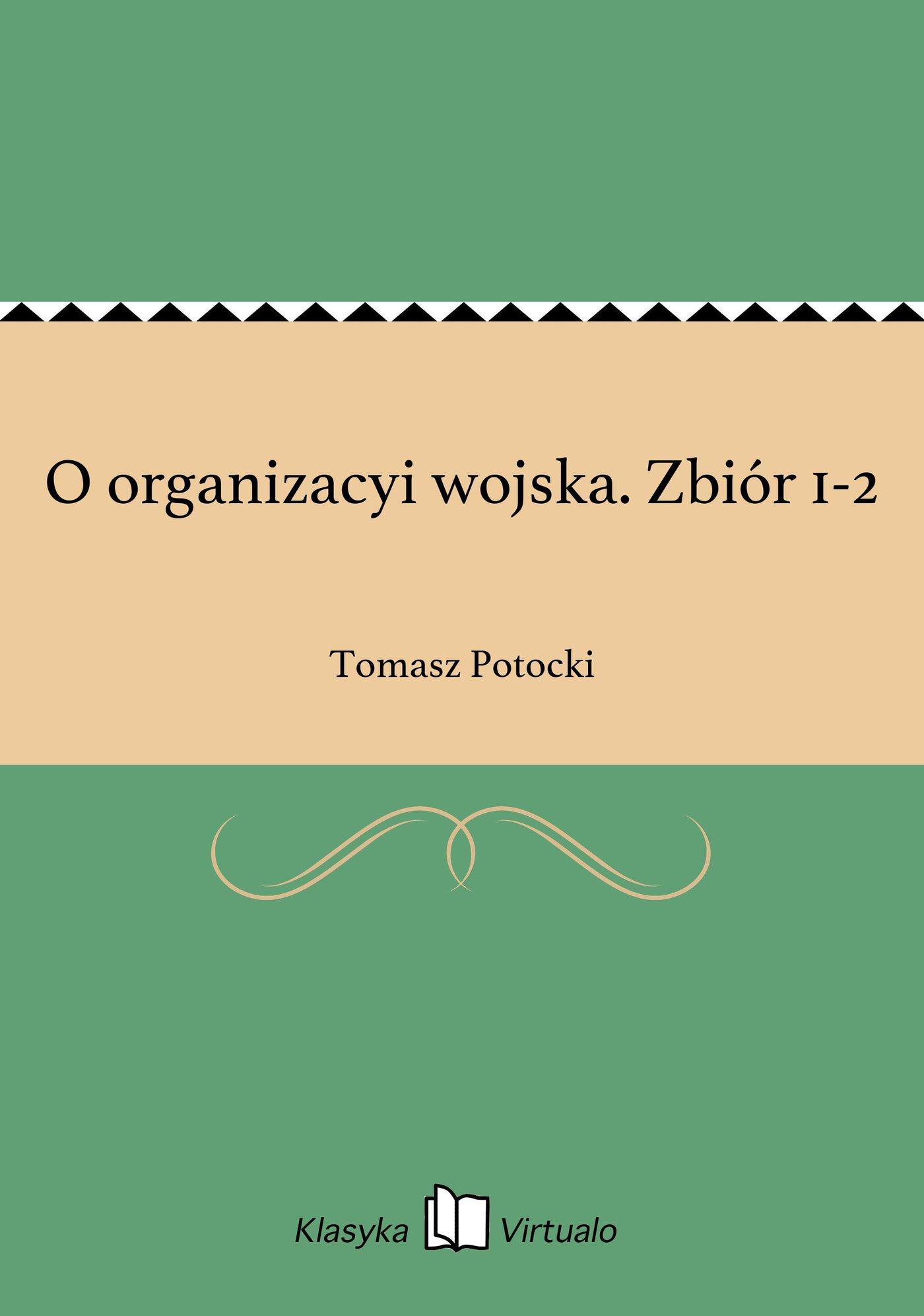 O organizacyi wojska. Zbiór 1-2 - Ebook (Książka na Kindle) do pobrania w formacie MOBI