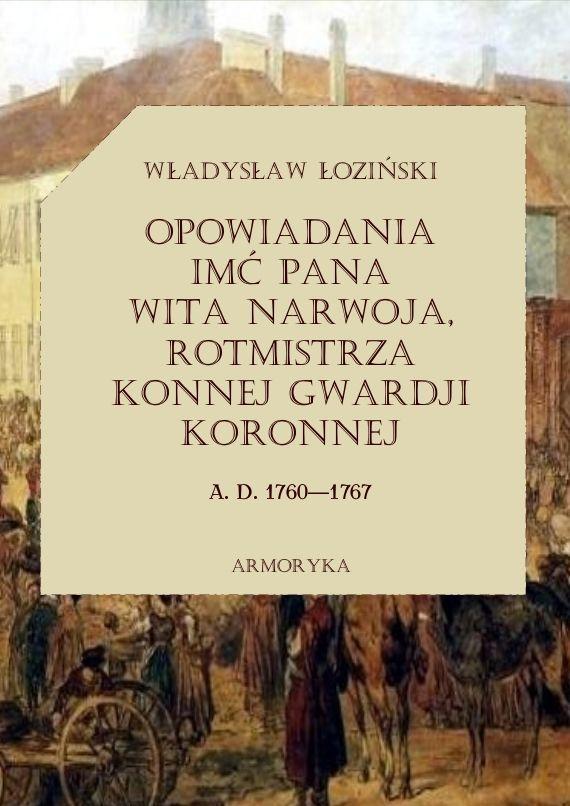 Opowiadania imć pana Wita Narwoja, rotmistrza konnej gwardii koronnej A. D. 1760-1767 - Ebook (Książka PDF) do pobrania w formacie PDF
