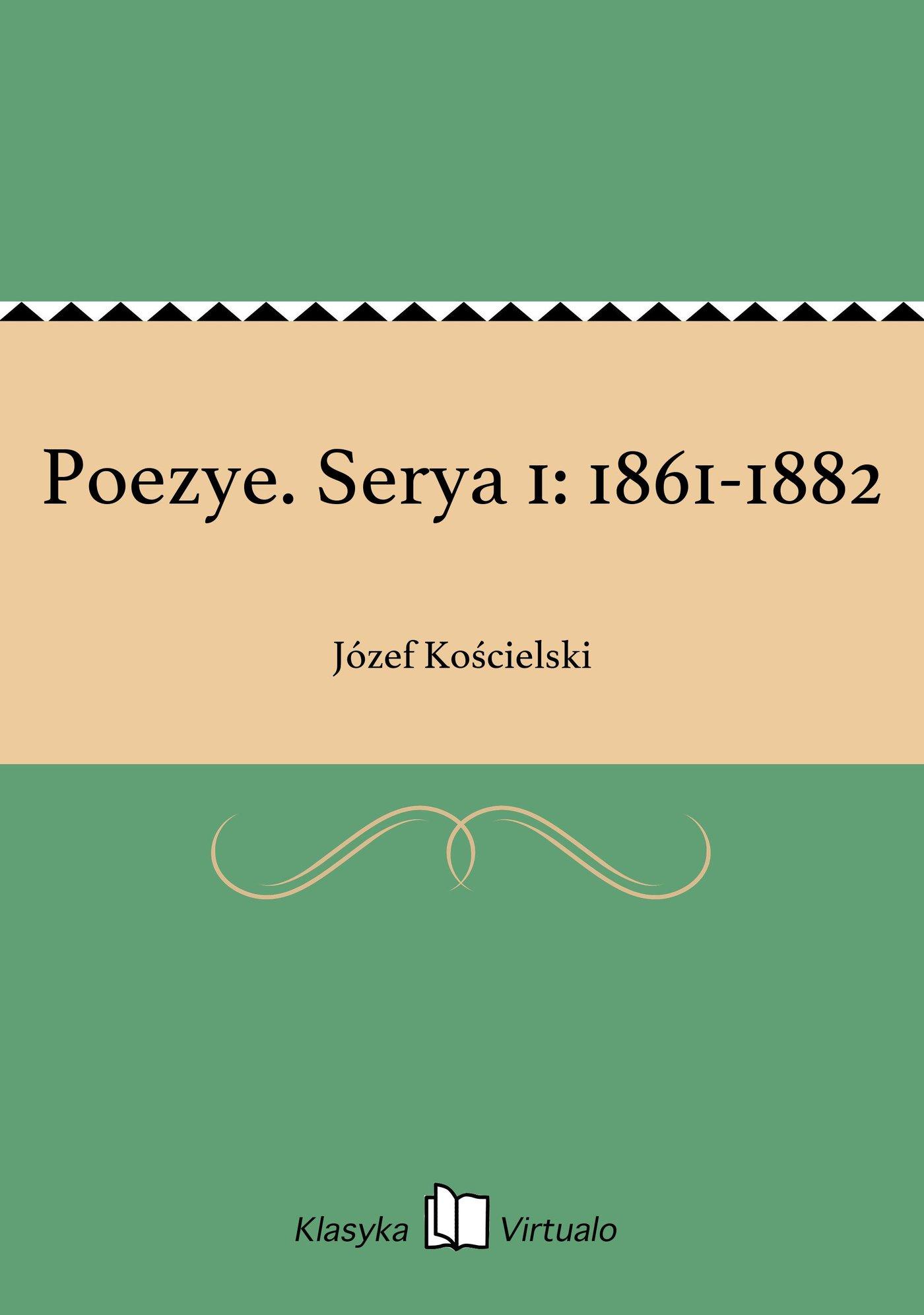 Poezye. Serya 1: 1861-1882 - Ebook (Książka na Kindle) do pobrania w formacie MOBI