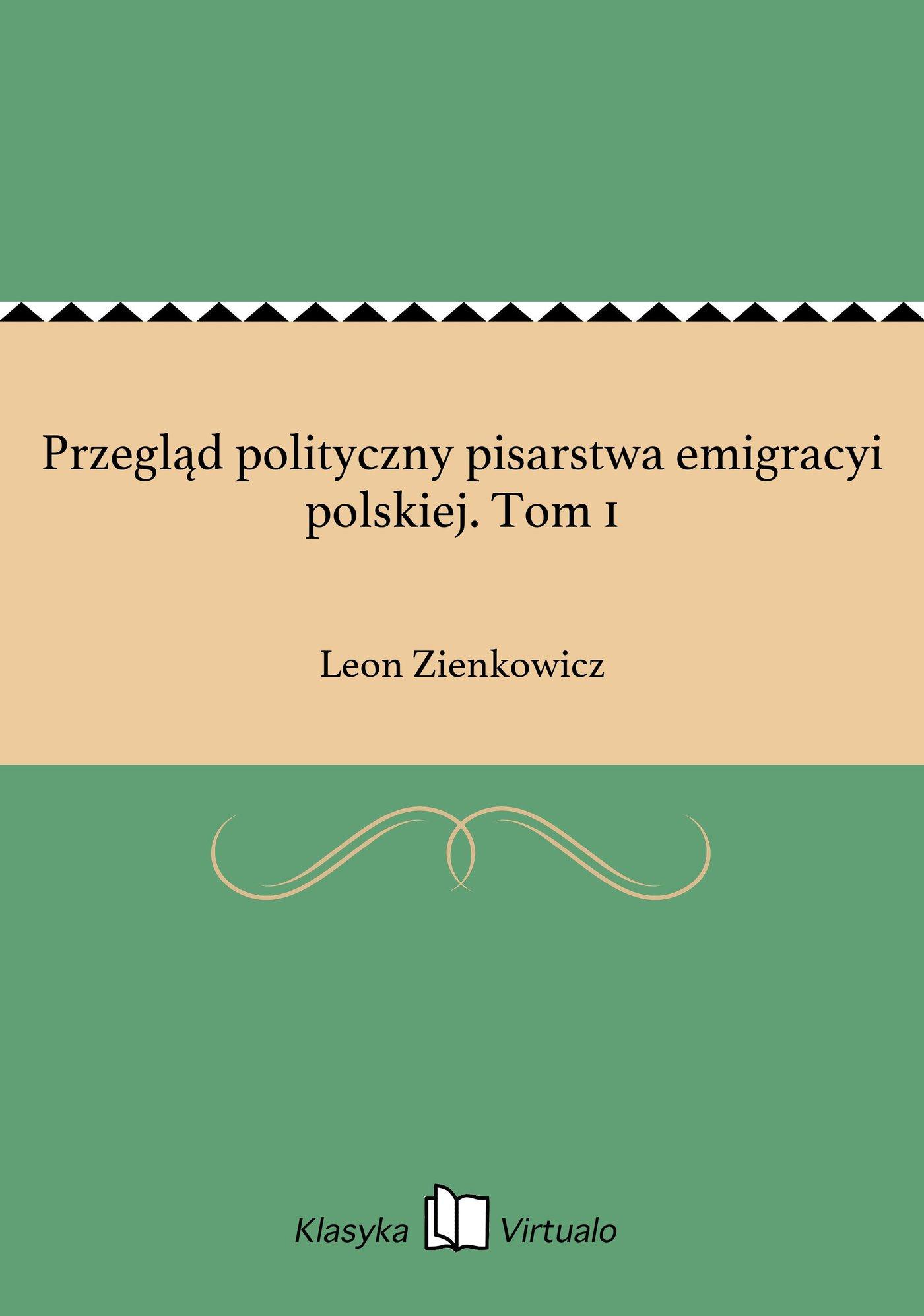 Przegląd polityczny pisarstwa emigracyi polskiej. Tom 1 - Ebook (Książka na Kindle) do pobrania w formacie MOBI