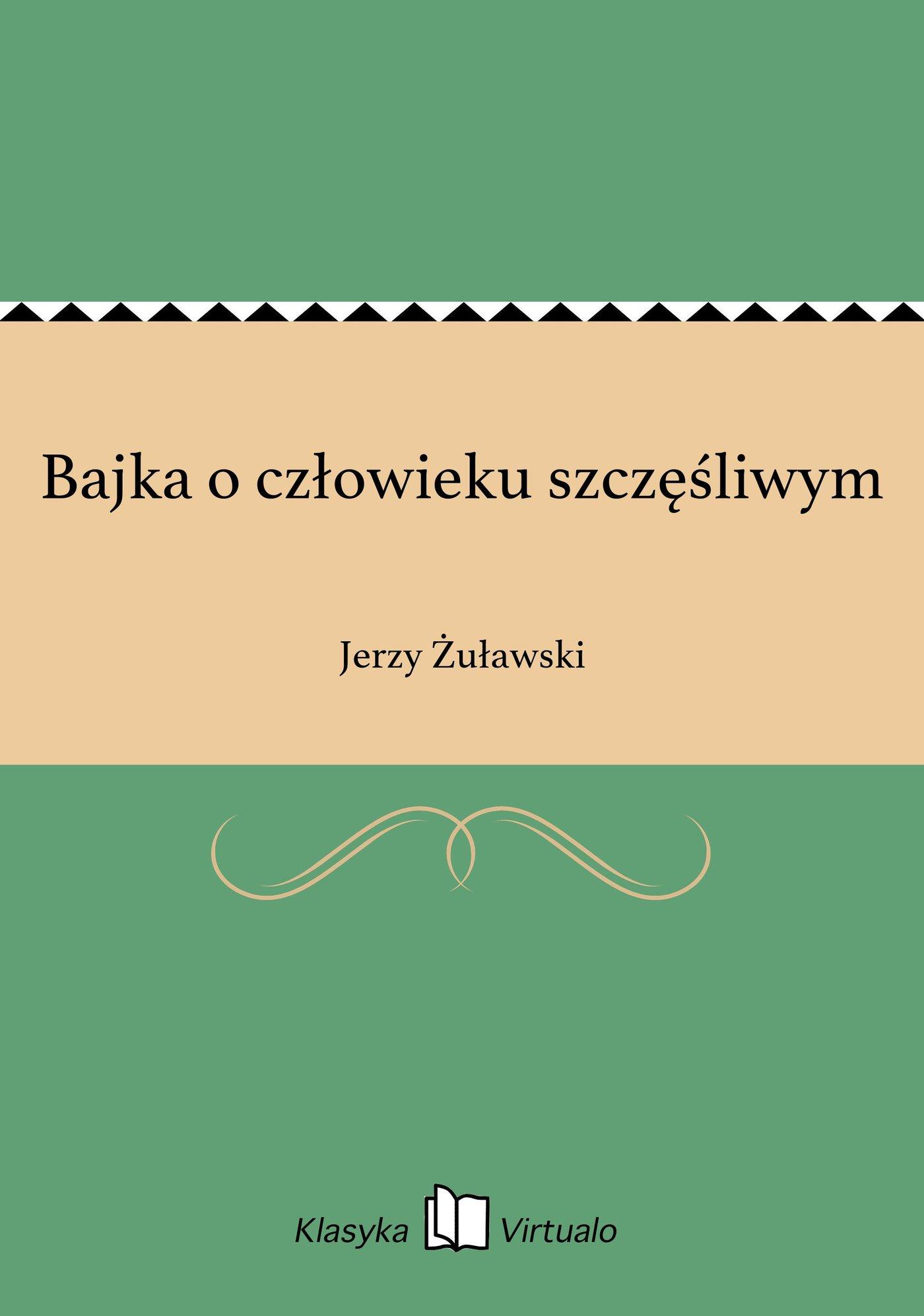 Bajka o człowieku szczęśliwym - Ebook (Książka na Kindle) do pobrania w formacie MOBI
