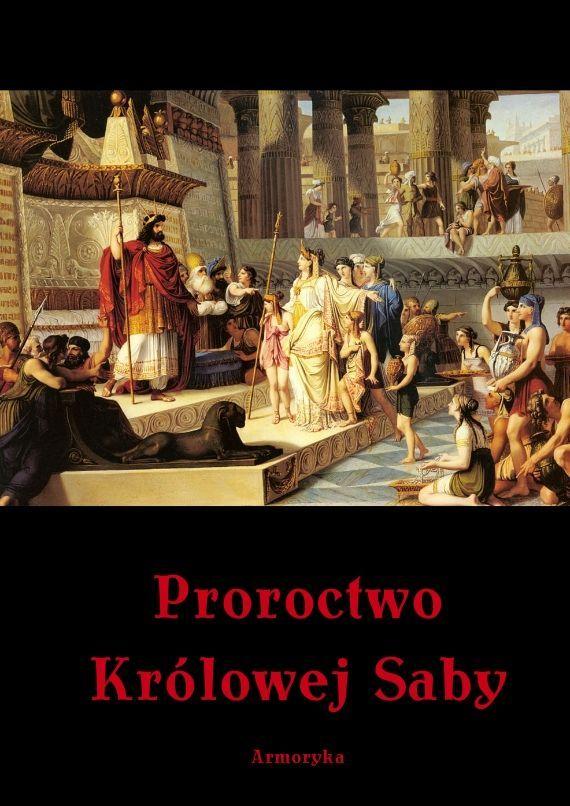 Proroctwo Królowej Saby - Ebook (Książka PDF) do pobrania w formacie PDF