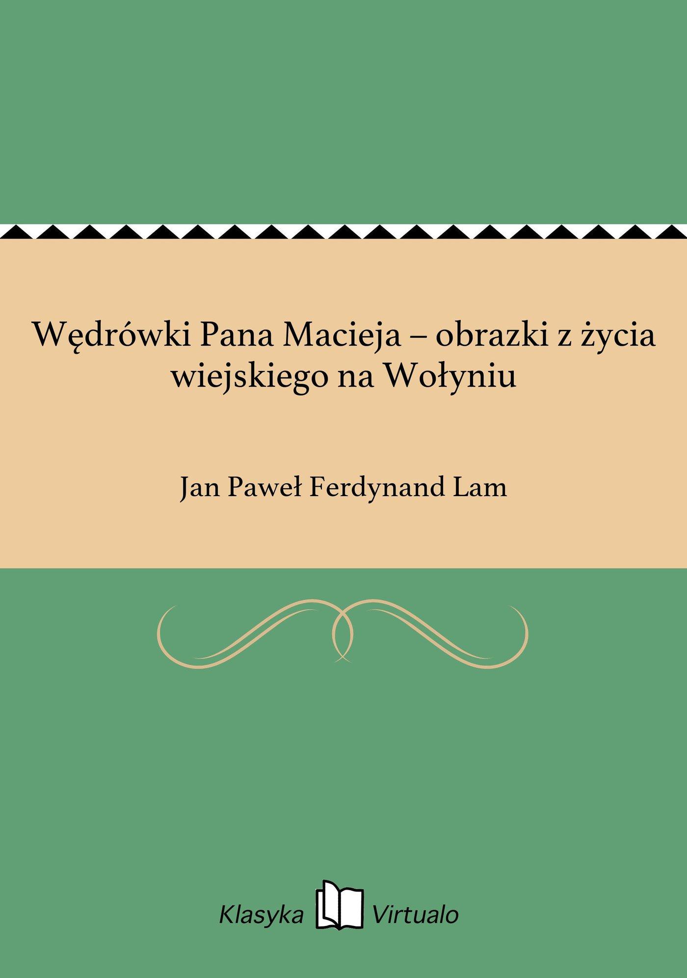 Wędrówki Pana Macieja – obrazki z życia wiejskiego na Wołyniu - Ebook (Książka na Kindle) do pobrania w formacie MOBI
