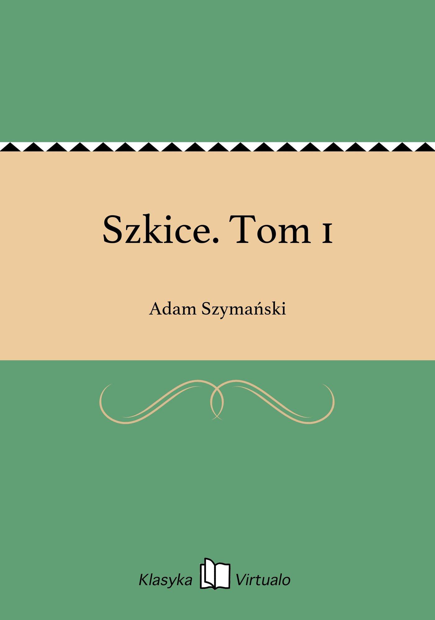 Szkice. Tom 1 - Ebook (Książka na Kindle) do pobrania w formacie MOBI