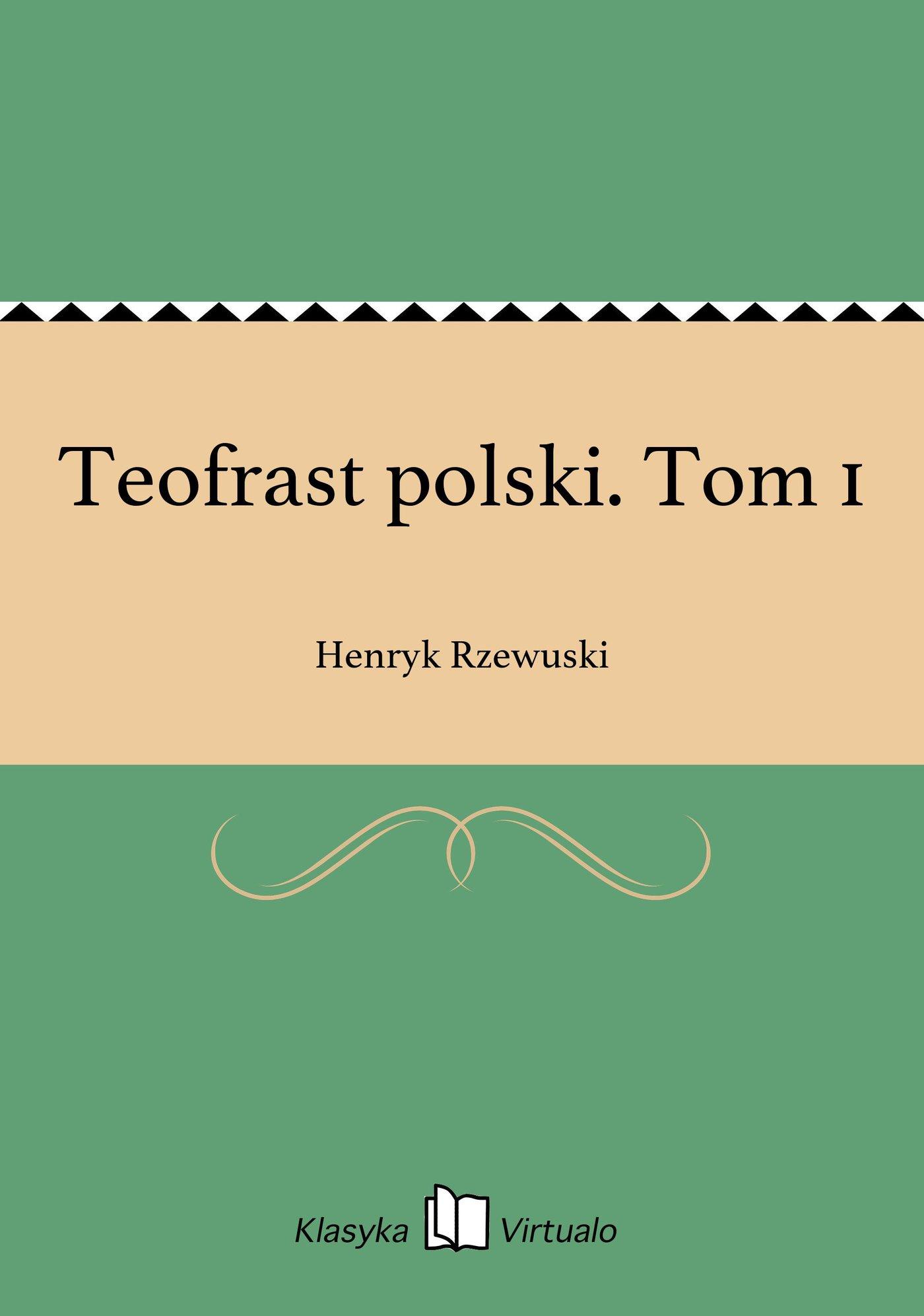 Teofrast polski. Tom 1 - Ebook (Książka na Kindle) do pobrania w formacie MOBI