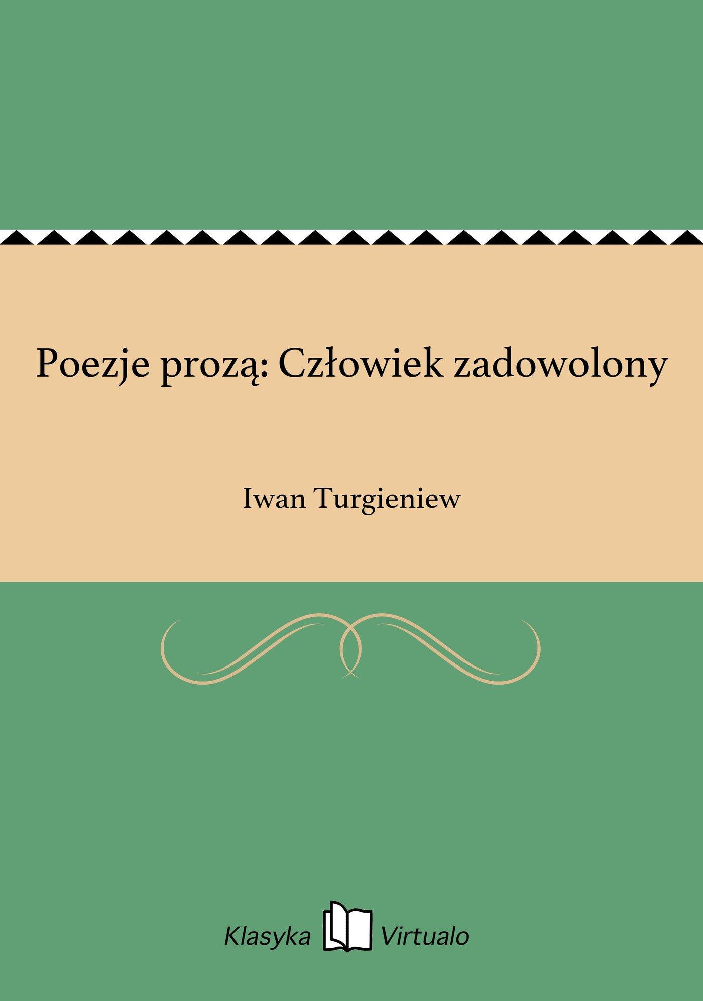 Poezje prozą: Człowiek zadowolony - Ebook (Książka na Kindle) do pobrania w formacie MOBI