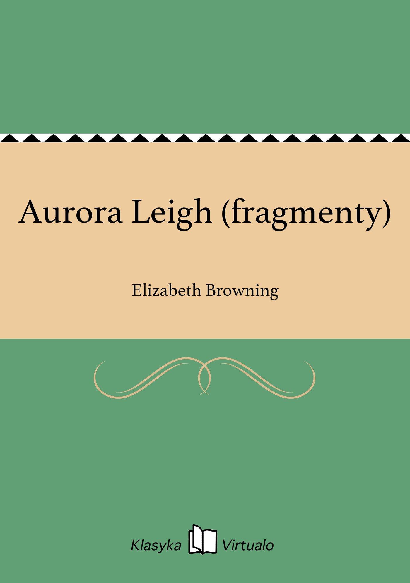 Aurora Leigh (fragmenty) - Ebook (Książka na Kindle) do pobrania w formacie MOBI