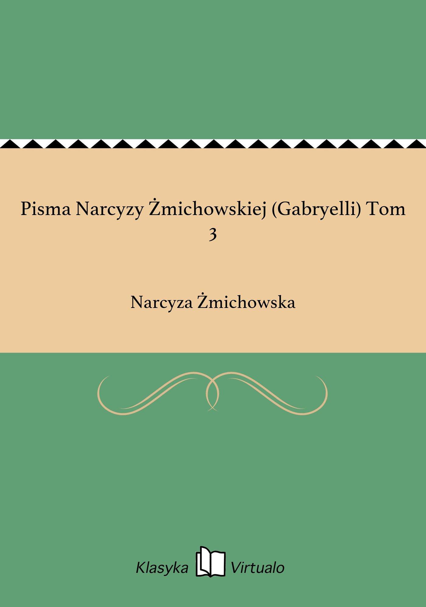 Pisma Narcyzy Żmichowskiej (Gabryelli) Tom 3 - Ebook (Książka na Kindle) do pobrania w formacie MOBI