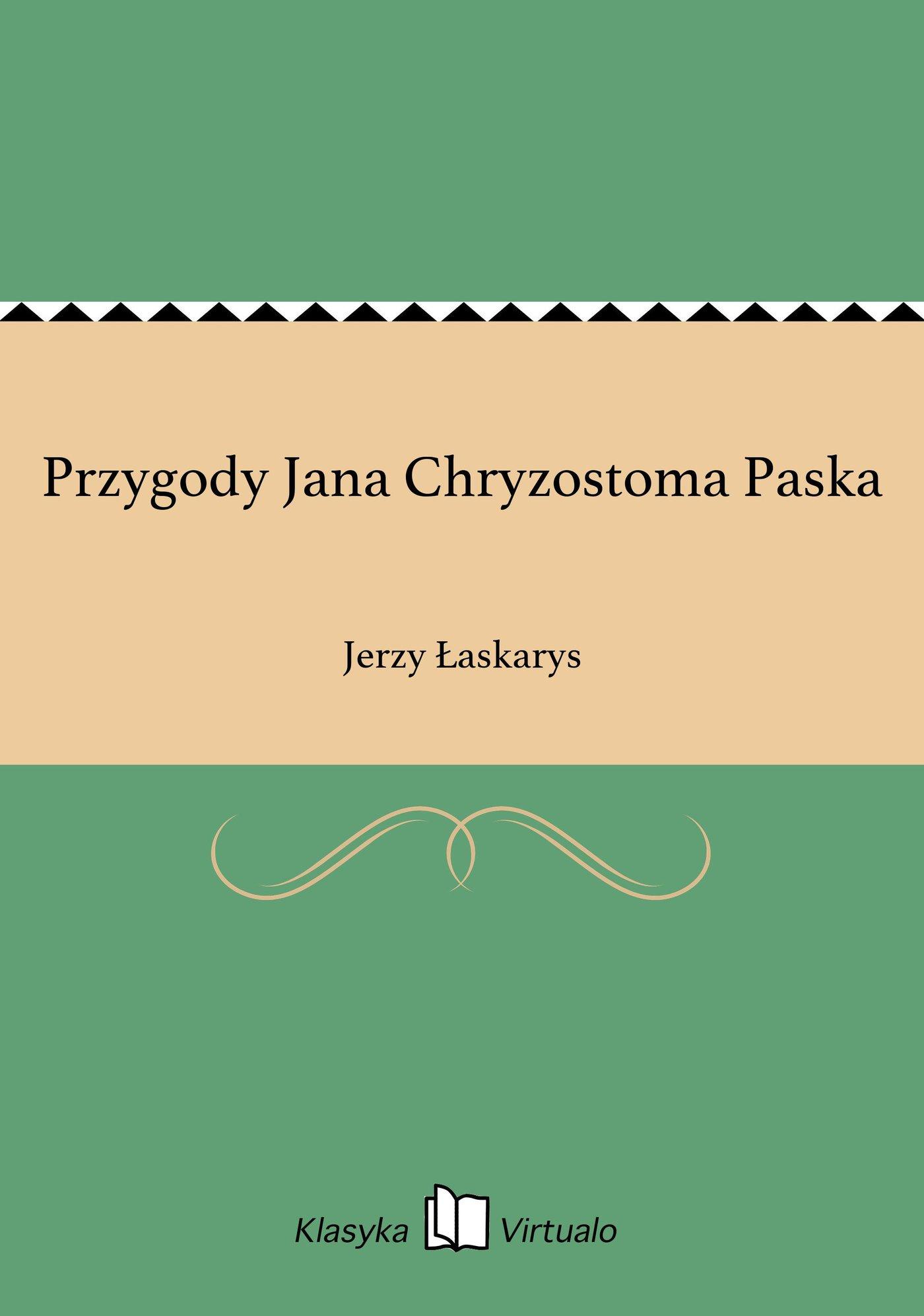 Przygody Jana Chryzostoma Paska - Ebook (Książka na Kindle) do pobrania w formacie MOBI