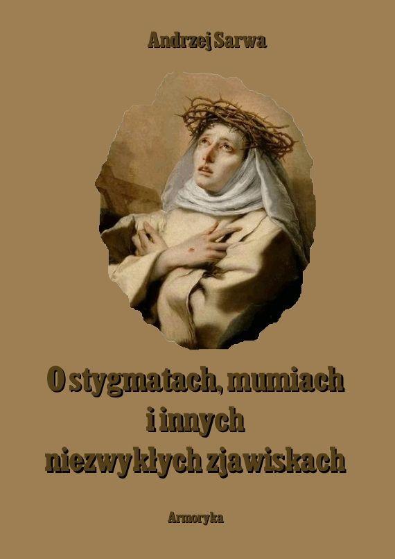 O stygmatach, mumiach i innych niezwykłych zjawiskach - Ebook (Książka PDF) do pobrania w formacie PDF