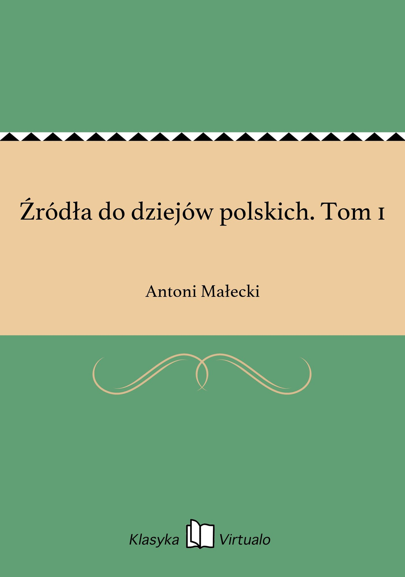 Źródła do dziejów polskich. Tom 1 - Ebook (Książka na Kindle) do pobrania w formacie MOBI
