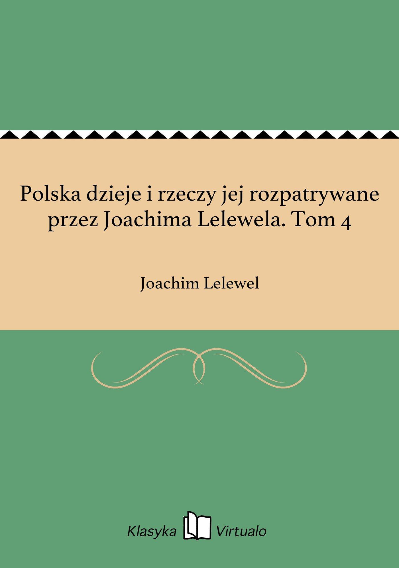 Polska dzieje i rzeczy jej rozpatrywane przez Joachima Lelewela. Tom 4 - Ebook (Książka na Kindle) do pobrania w formacie MOBI