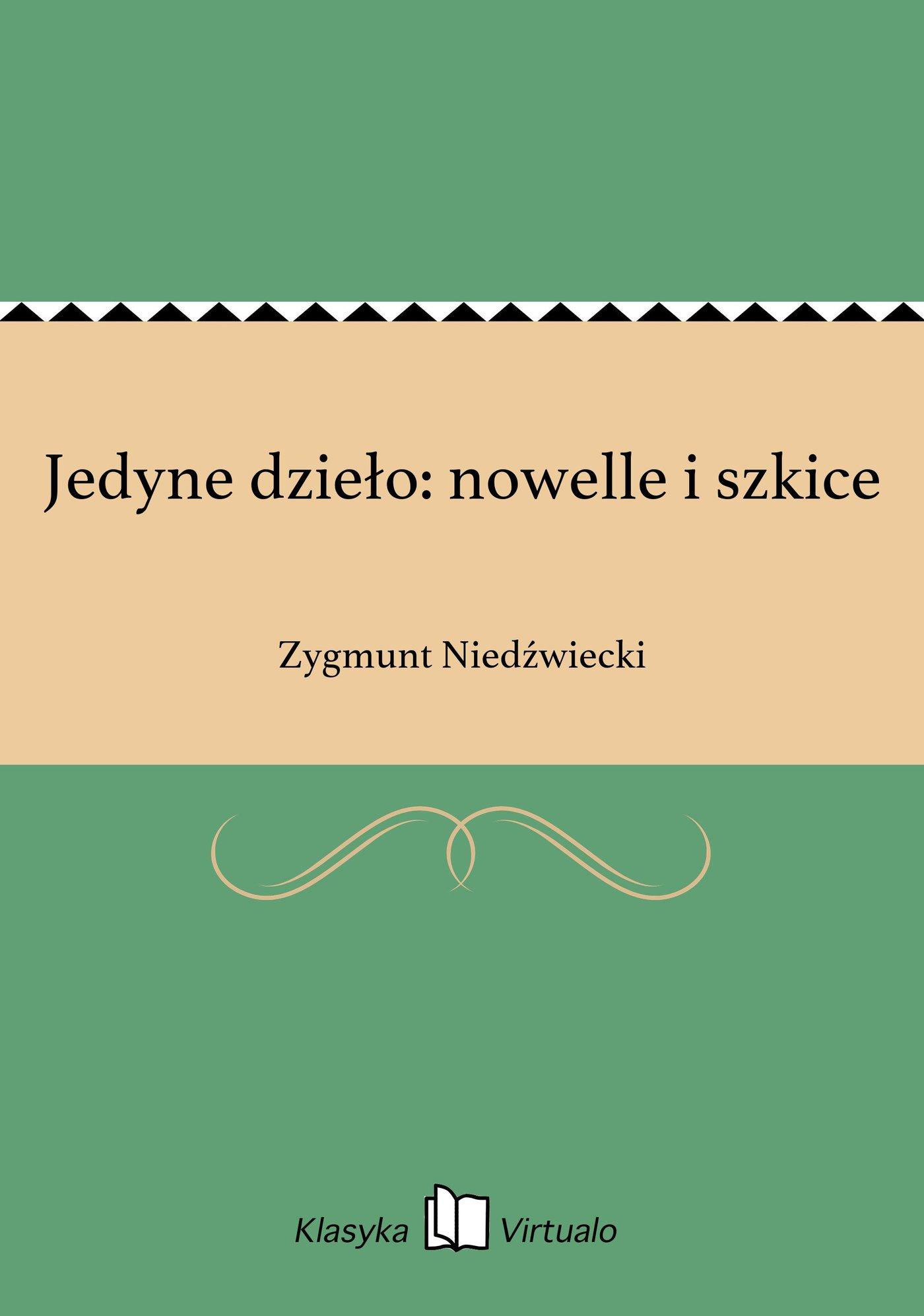 Jedyne dzieło: nowelle i szkice - Ebook (Książka na Kindle) do pobrania w formacie MOBI