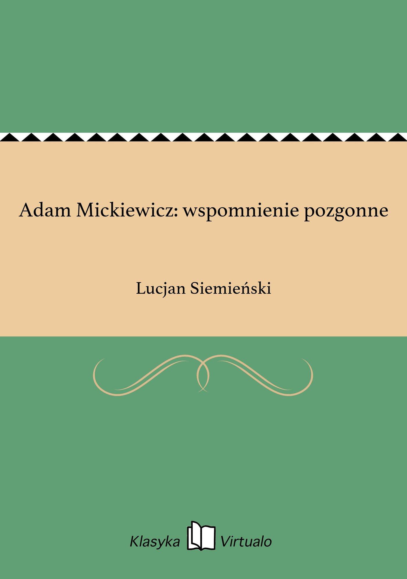 Adam Mickiewicz: wspomnienie pozgonne - Ebook (Książka na Kindle) do pobrania w formacie MOBI