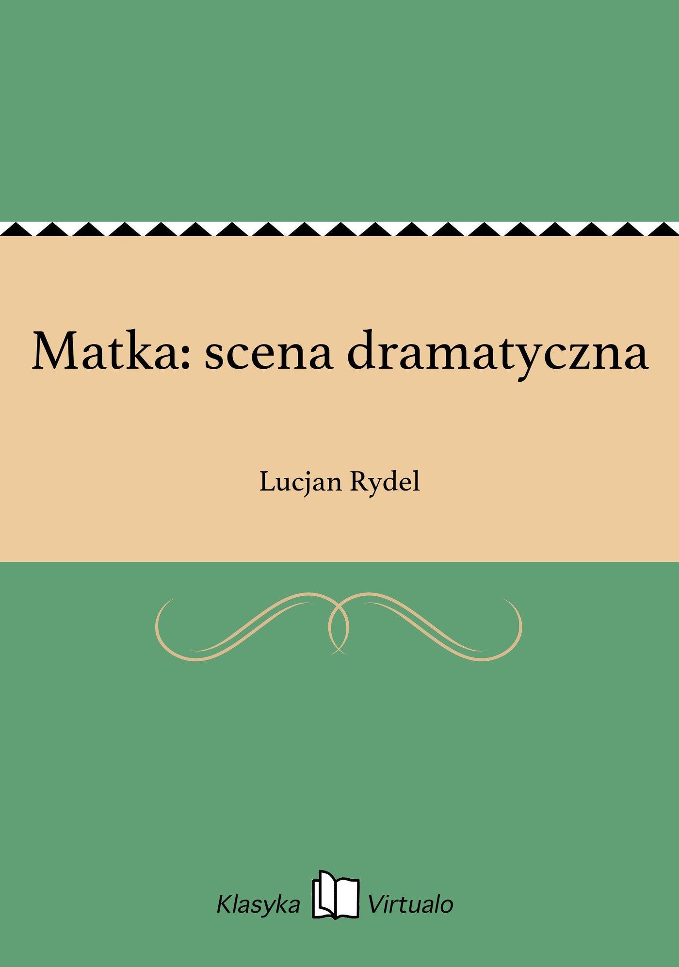 Matka: scena dramatyczna - Ebook (Książka na Kindle) do pobrania w formacie MOBI