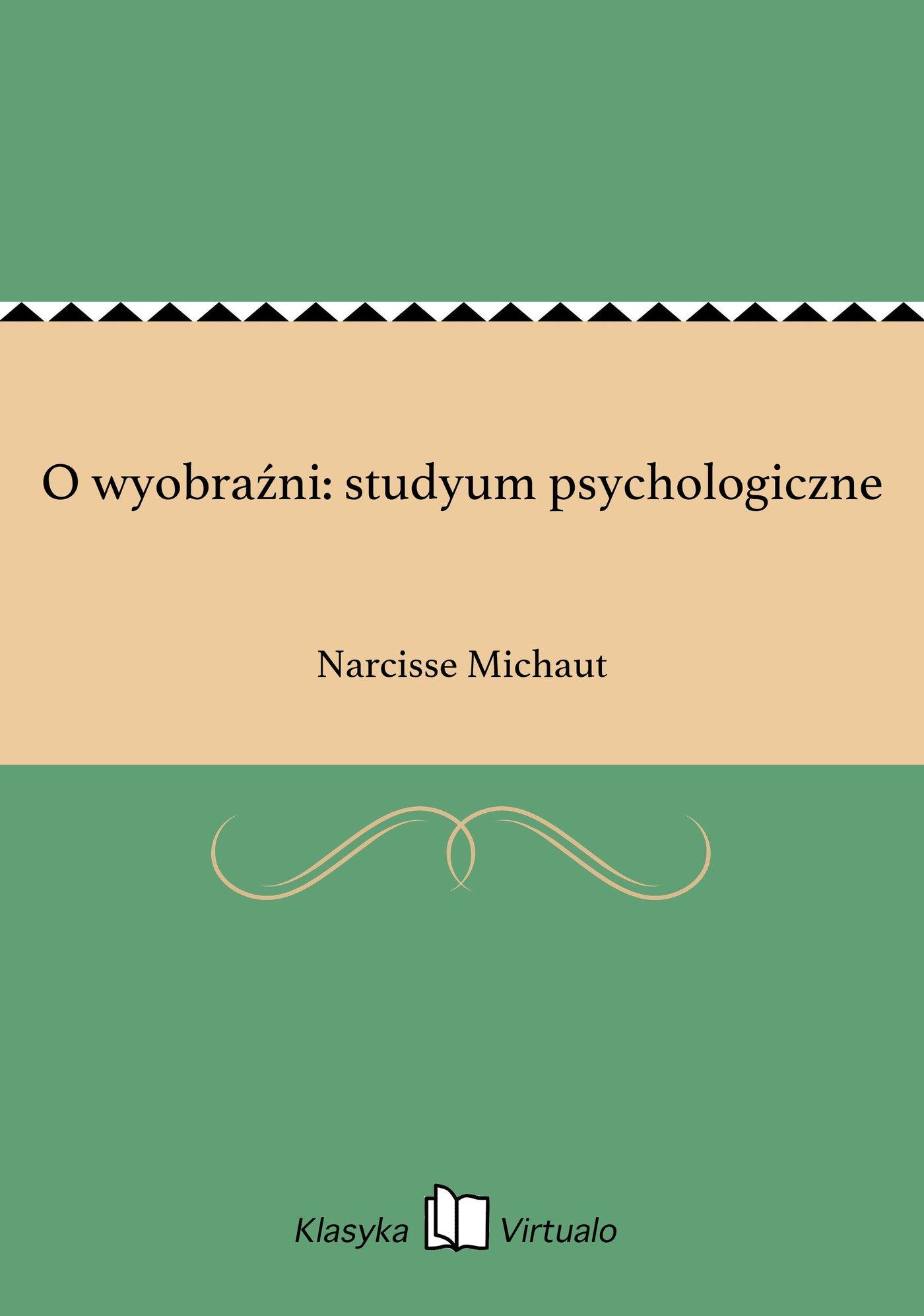 O wyobraźni: studyum psychologiczne - Ebook (Książka na Kindle) do pobrania w formacie MOBI