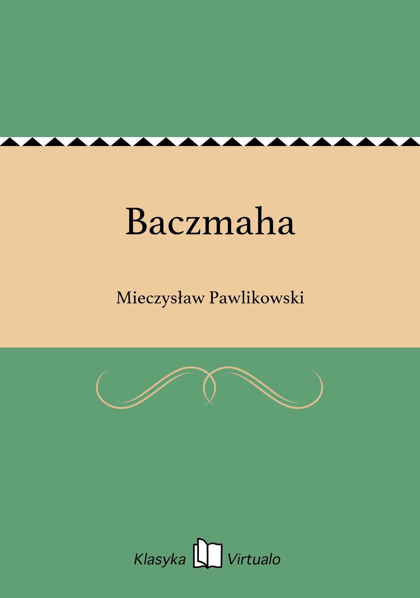 Baczmaha - Ebook (Książka na Kindle) do pobrania w formacie MOBI