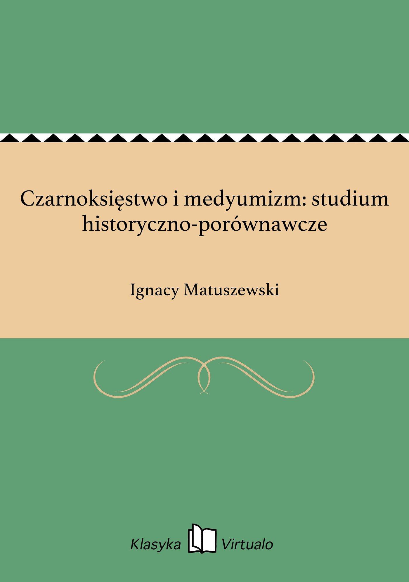 Czarnoksięstwo i medyumizm: studium historyczno-porównawcze - Ebook (Książka na Kindle) do pobrania w formacie MOBI
