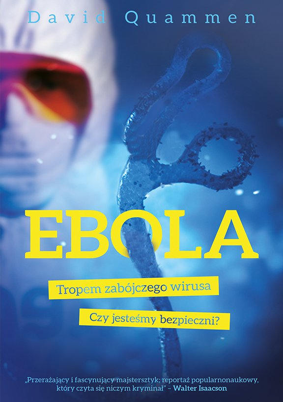Ebola. Tropem zabójczego wirusa - Ebook (Książka EPUB) do pobrania w formacie EPUB