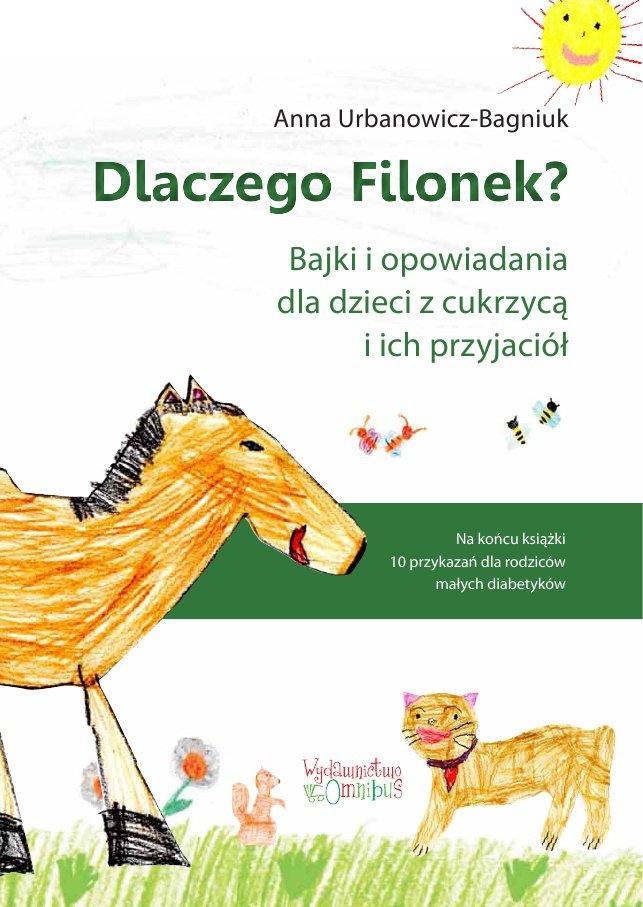 Dlaczego Filonek? Bajki i opowiadania dla dzieci z cukrzycą i ich przyjaciół - Ebook (Książka PDF) do pobrania w formacie PDF